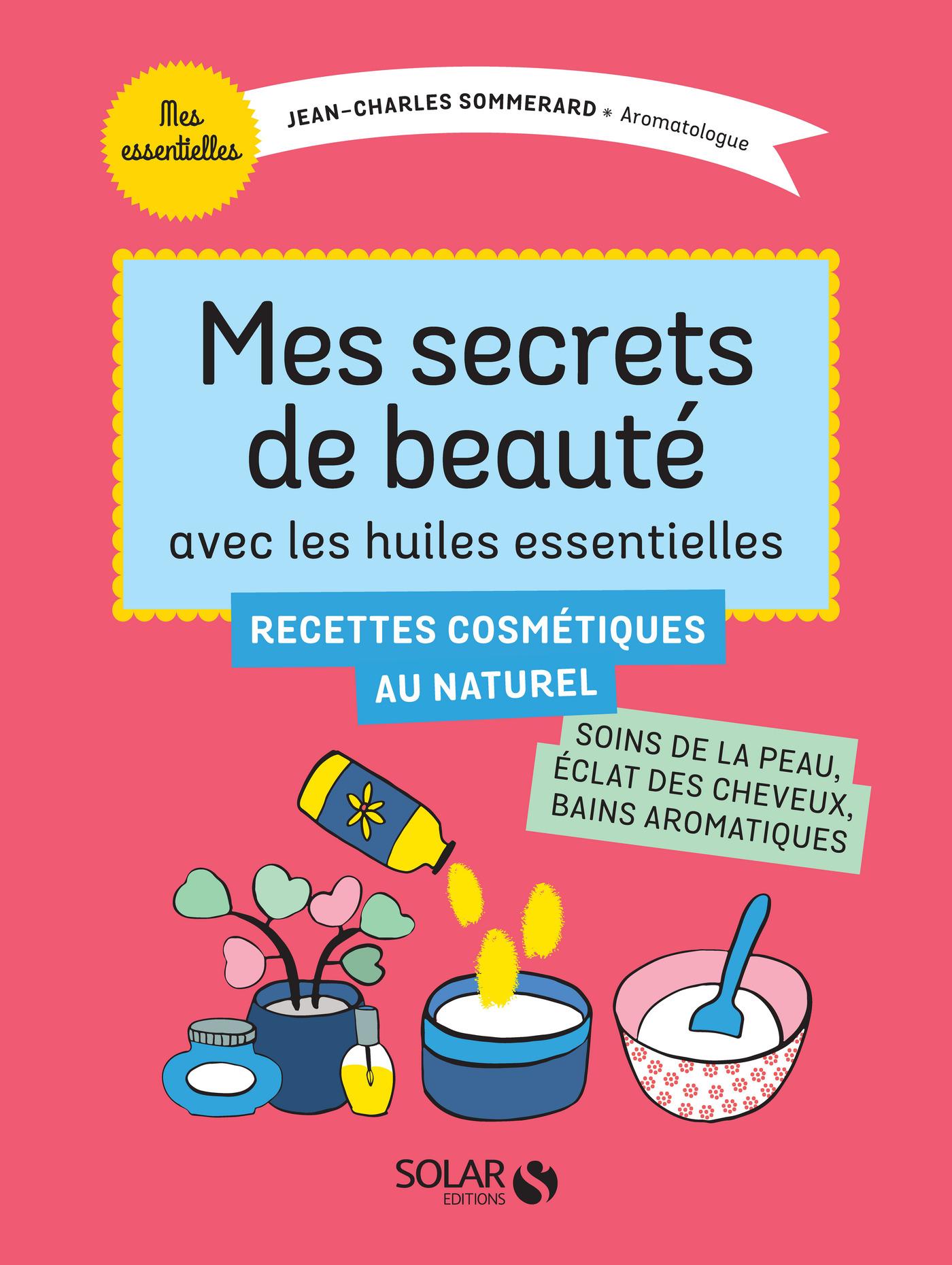 Mes secrets de beauté avec les huiles essentielles (ebook)