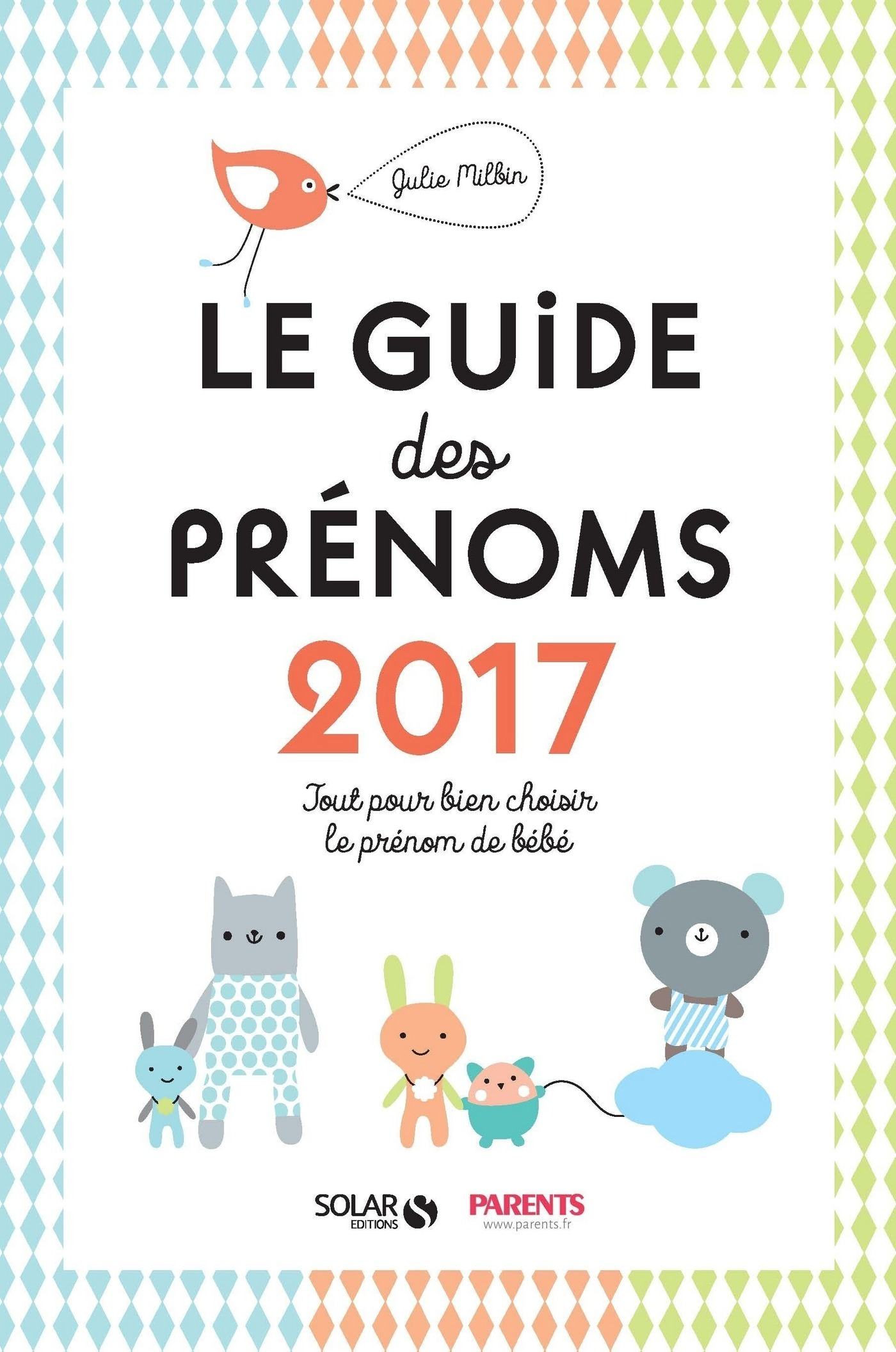 Le guide des pr?noms 2017