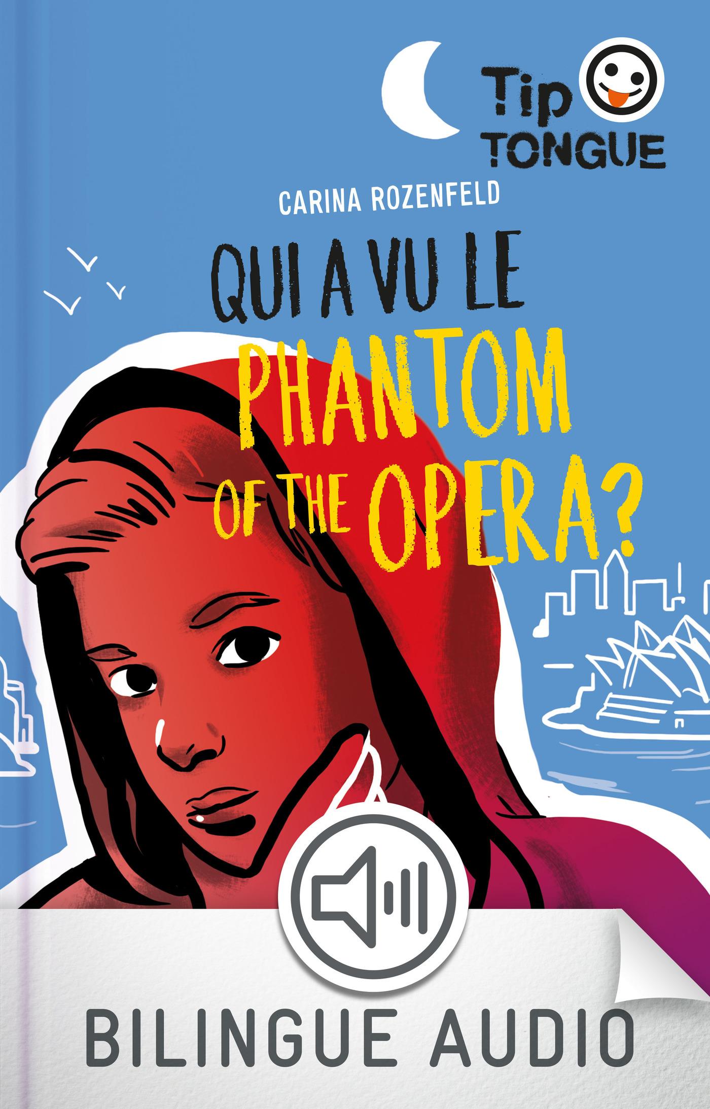 Qui a vu le Phantom of the Opera ? - collection Tip Tongue - A1 découverte - dès 10 ans