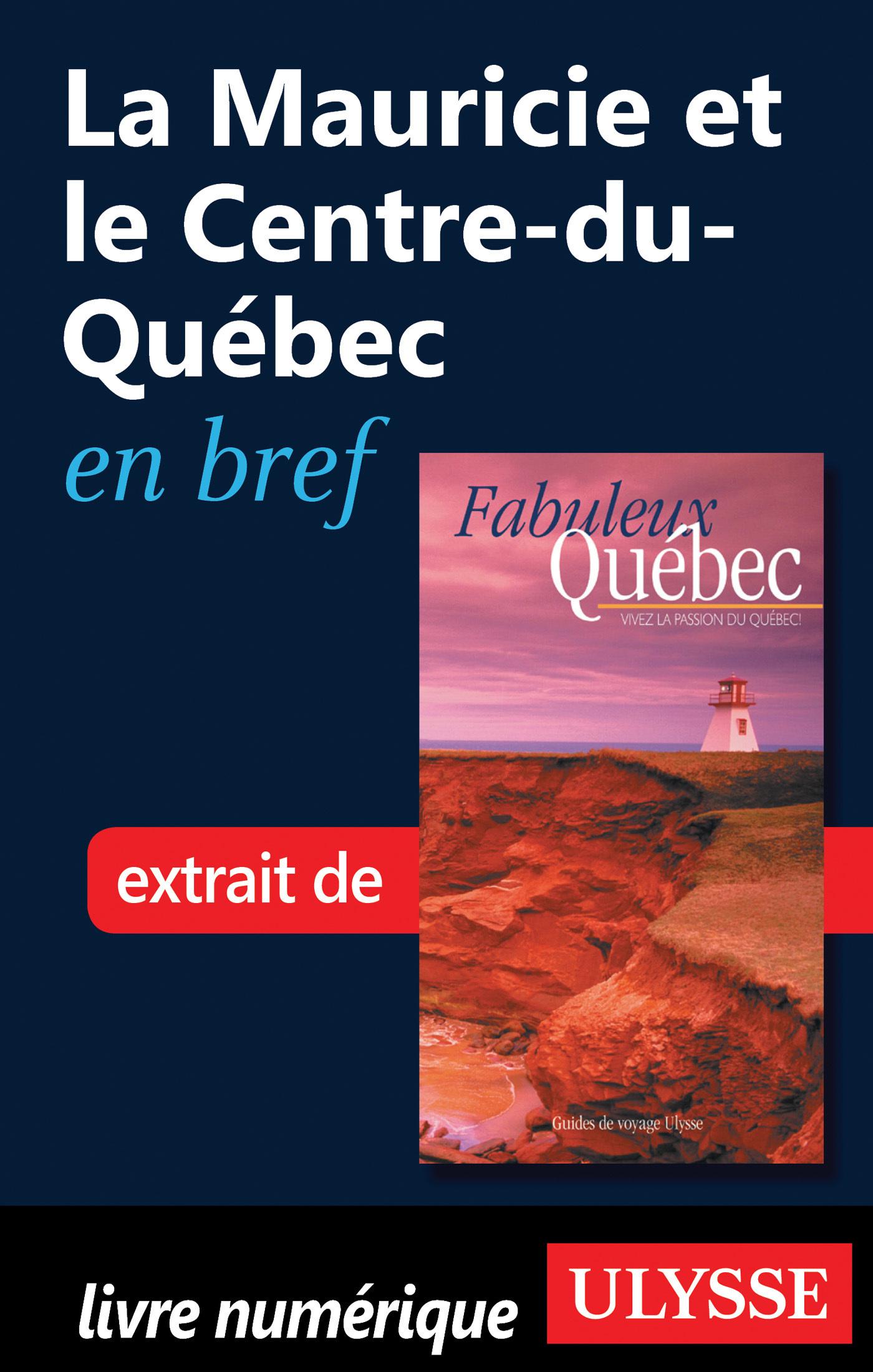 La Mauricie et le Centre-du-Québec en bref