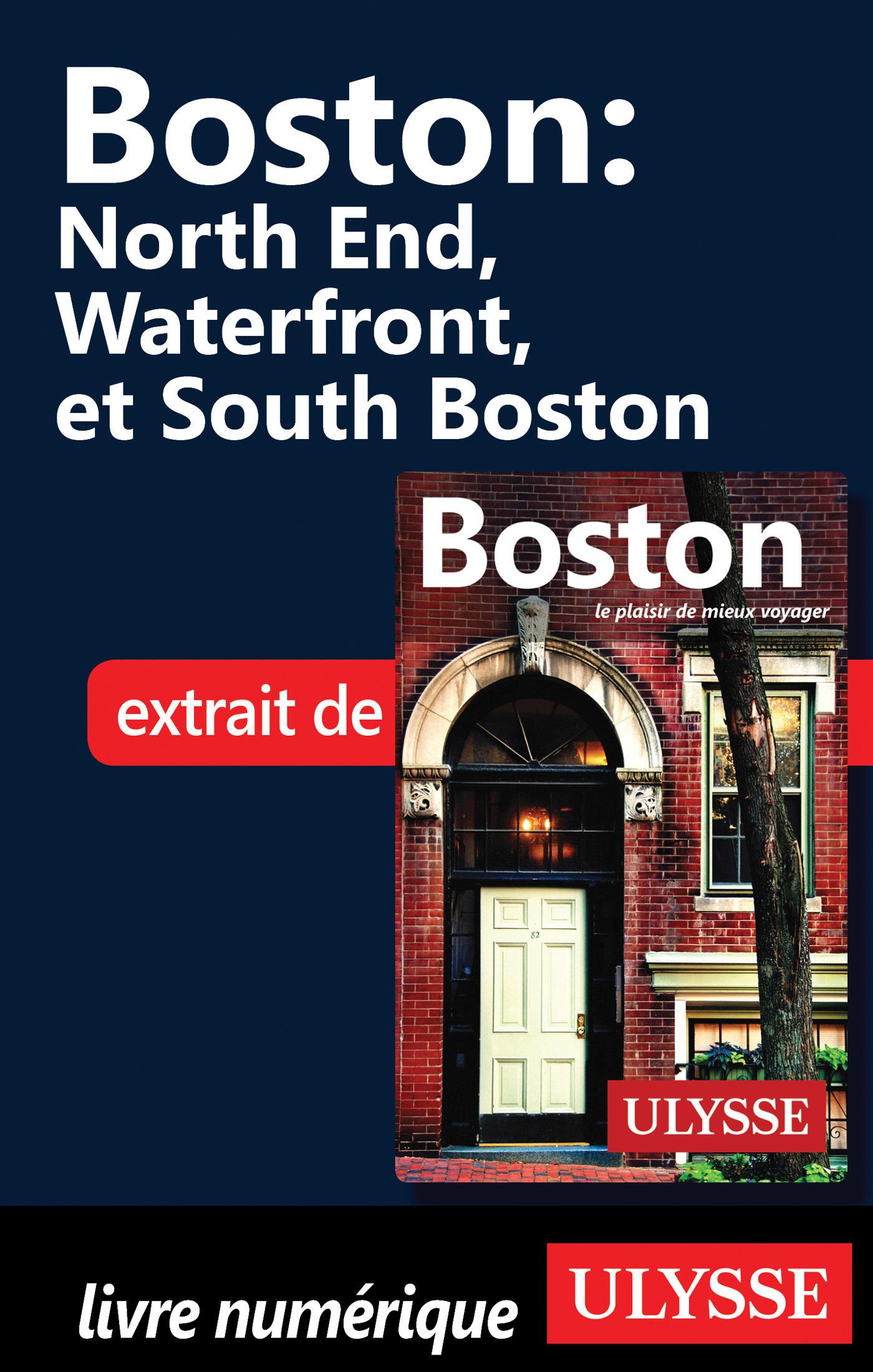 Boston - North End, Waterfront et South Boston