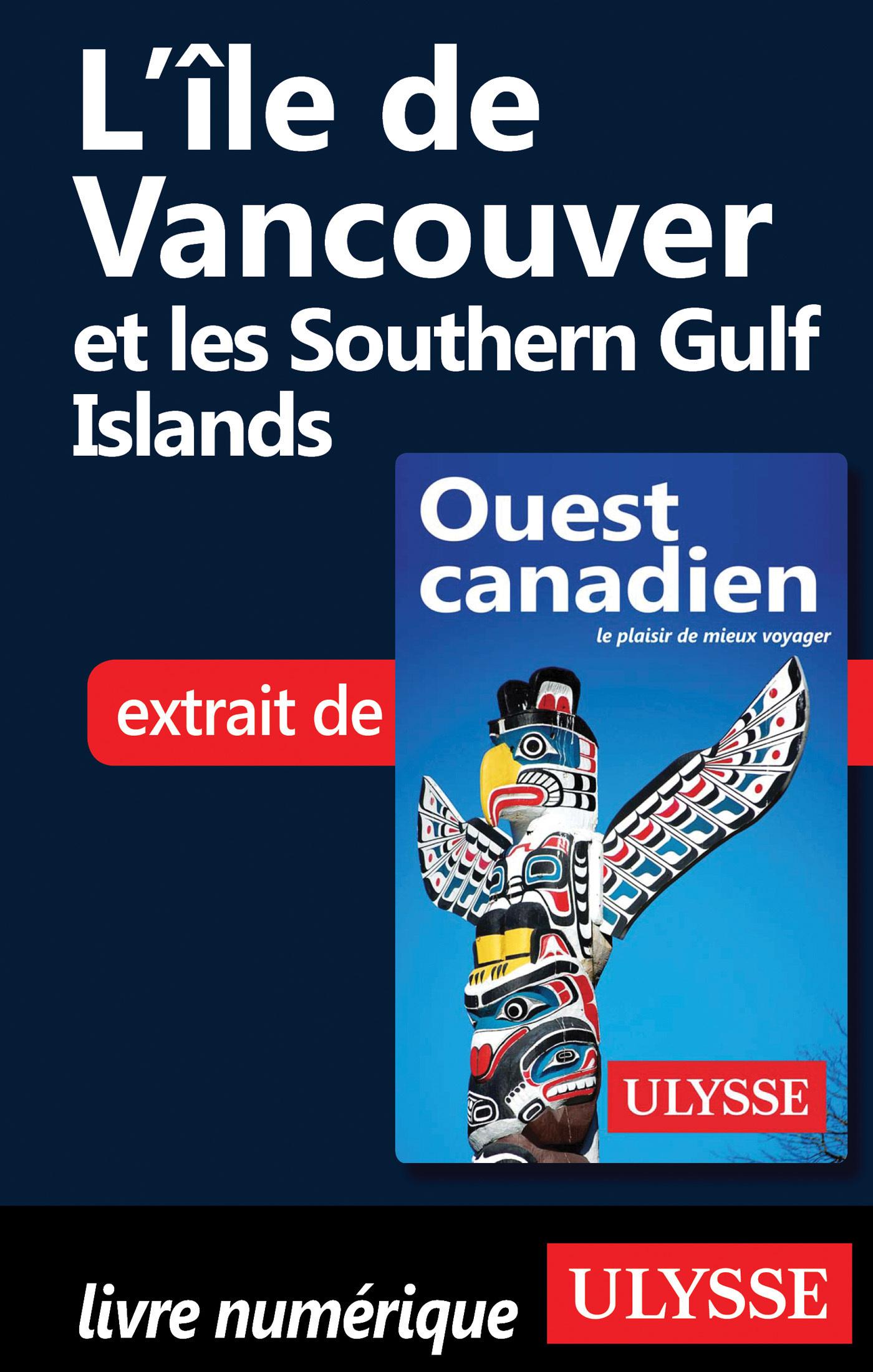 L île de Vancouver et les Southern Gulf Islands