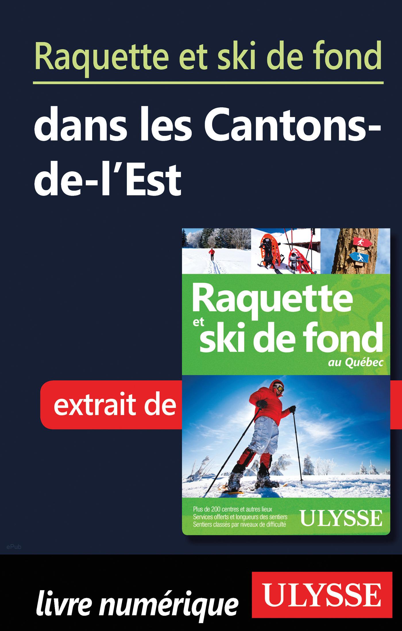 Raquette et ski de fond dans les Cantons-de-l Est