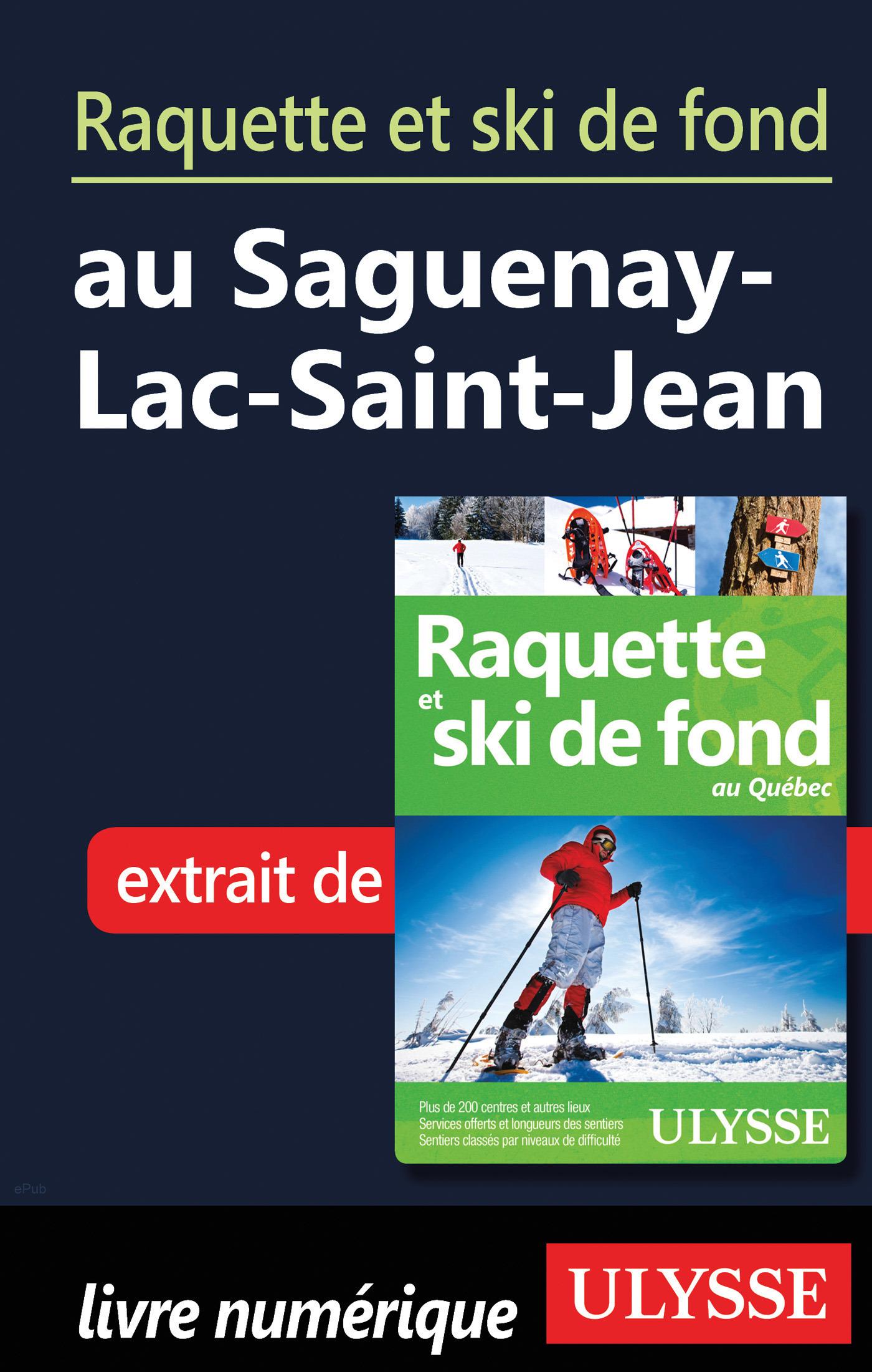 Raquette et ski de fond au Saguenay-Lac-Saint-Jean