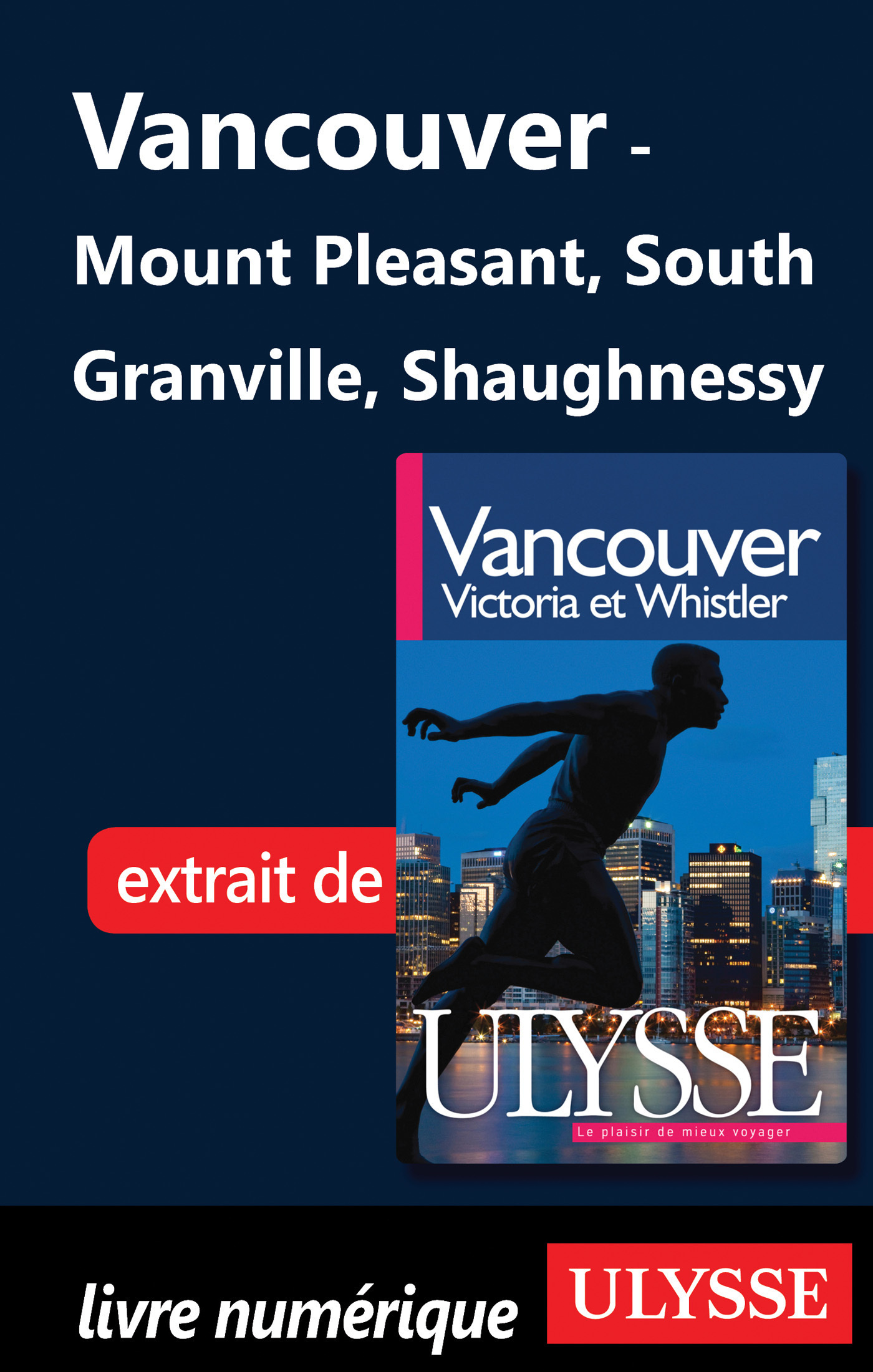 Vancouver : Mount Sleasant South Granville Shaughnessy