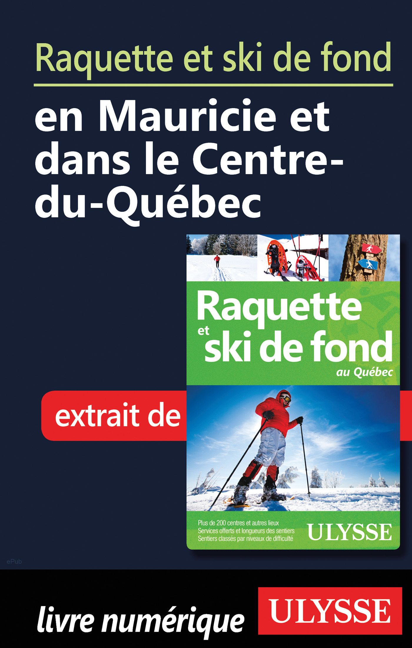 Raquette et ski de fond en Mauricie et Centre-du-Québec