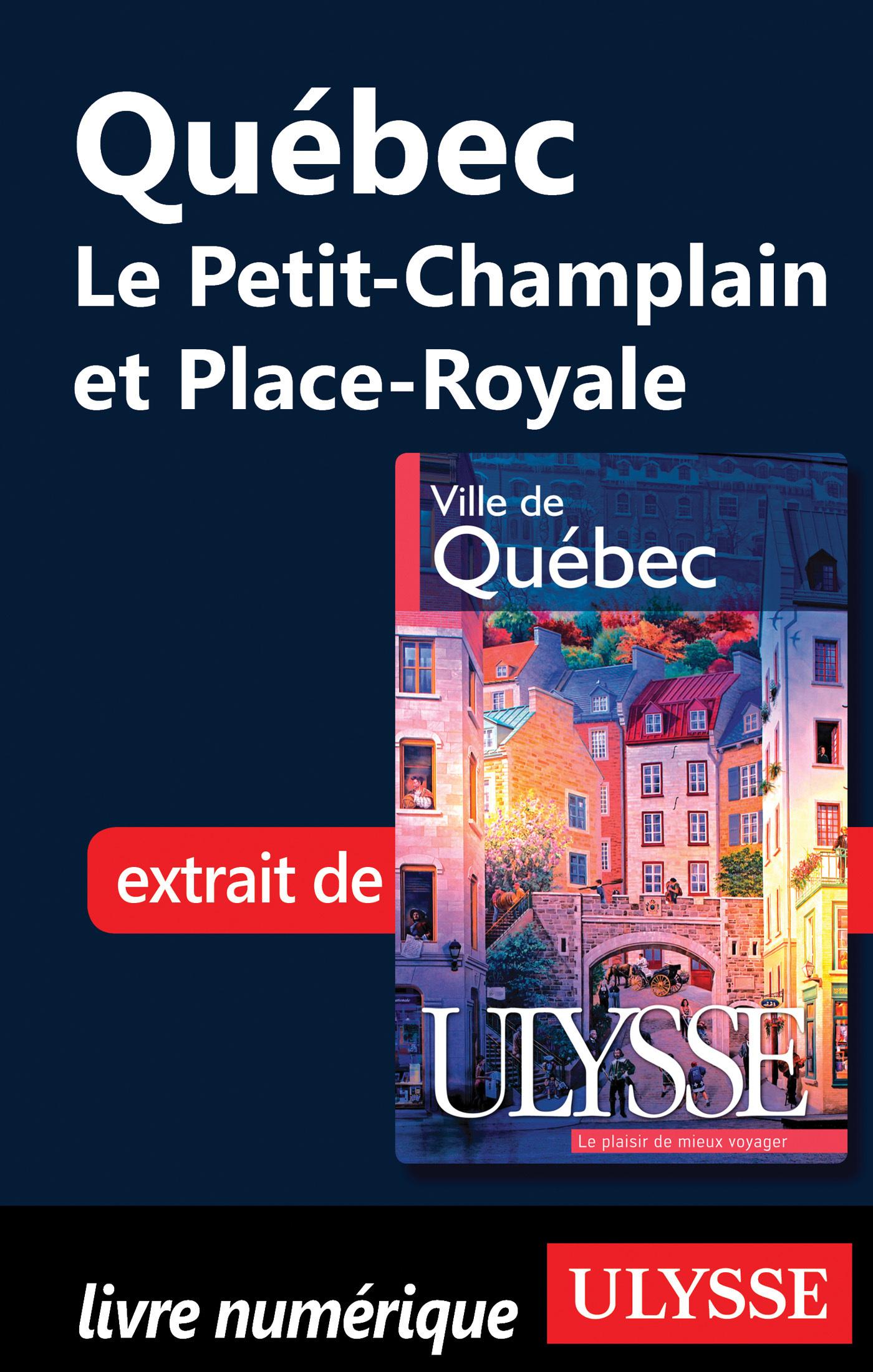 Quebec : le Petit Champlain et Place Royale