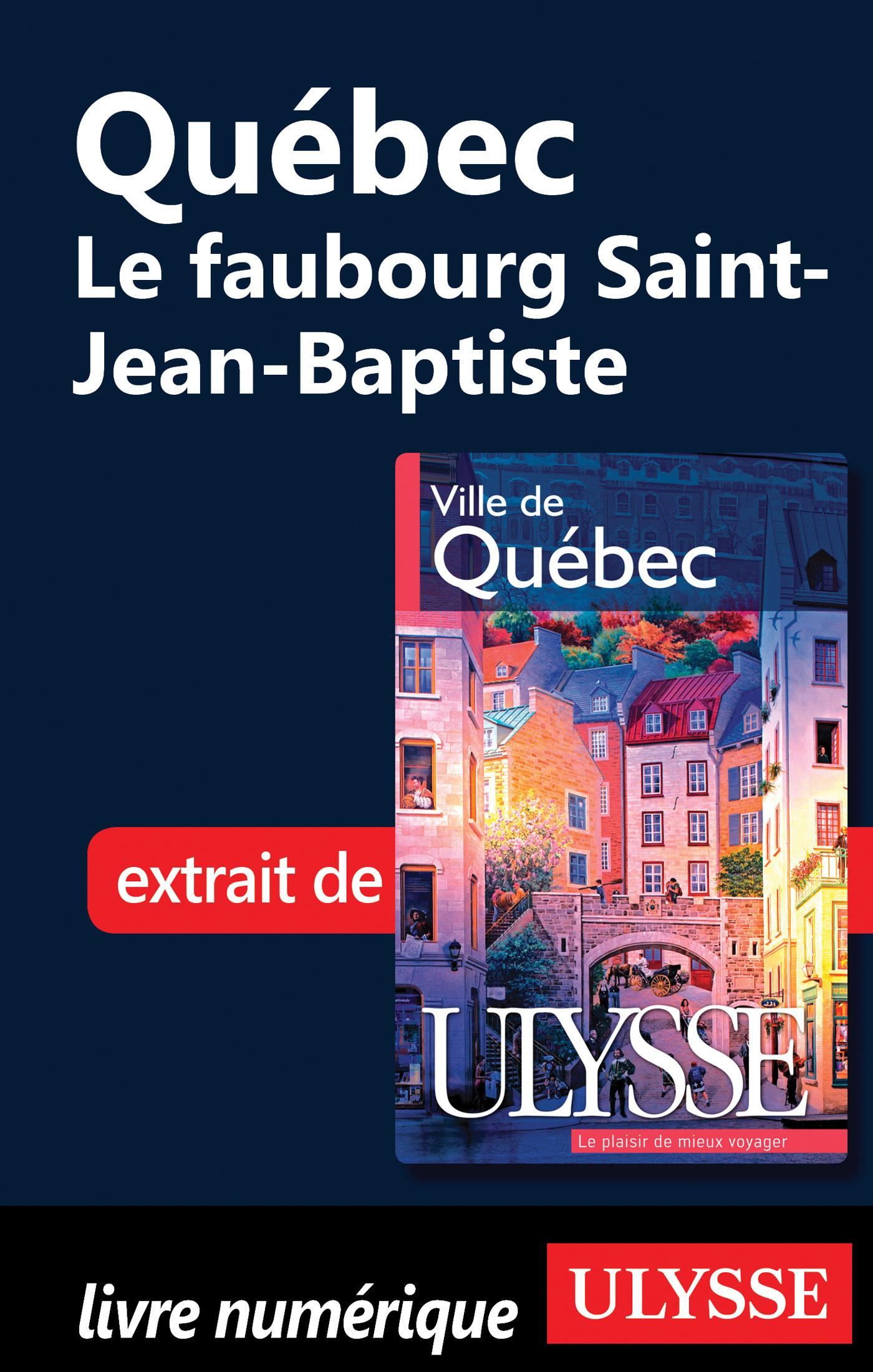 Quebec : le faubourg Saint-Baptiste