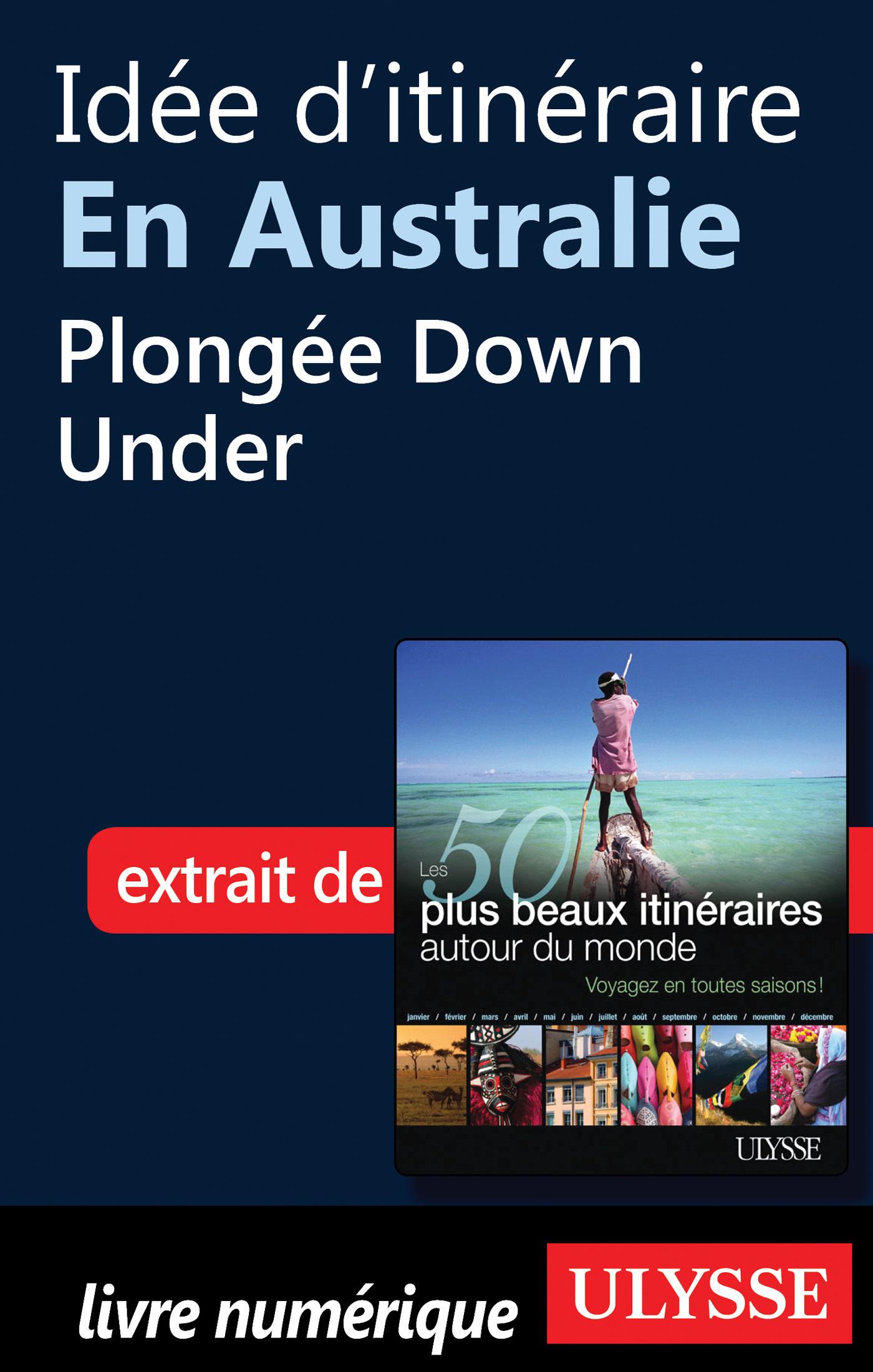 Idée d'itinéraire en Australie : Plongée Down Under
