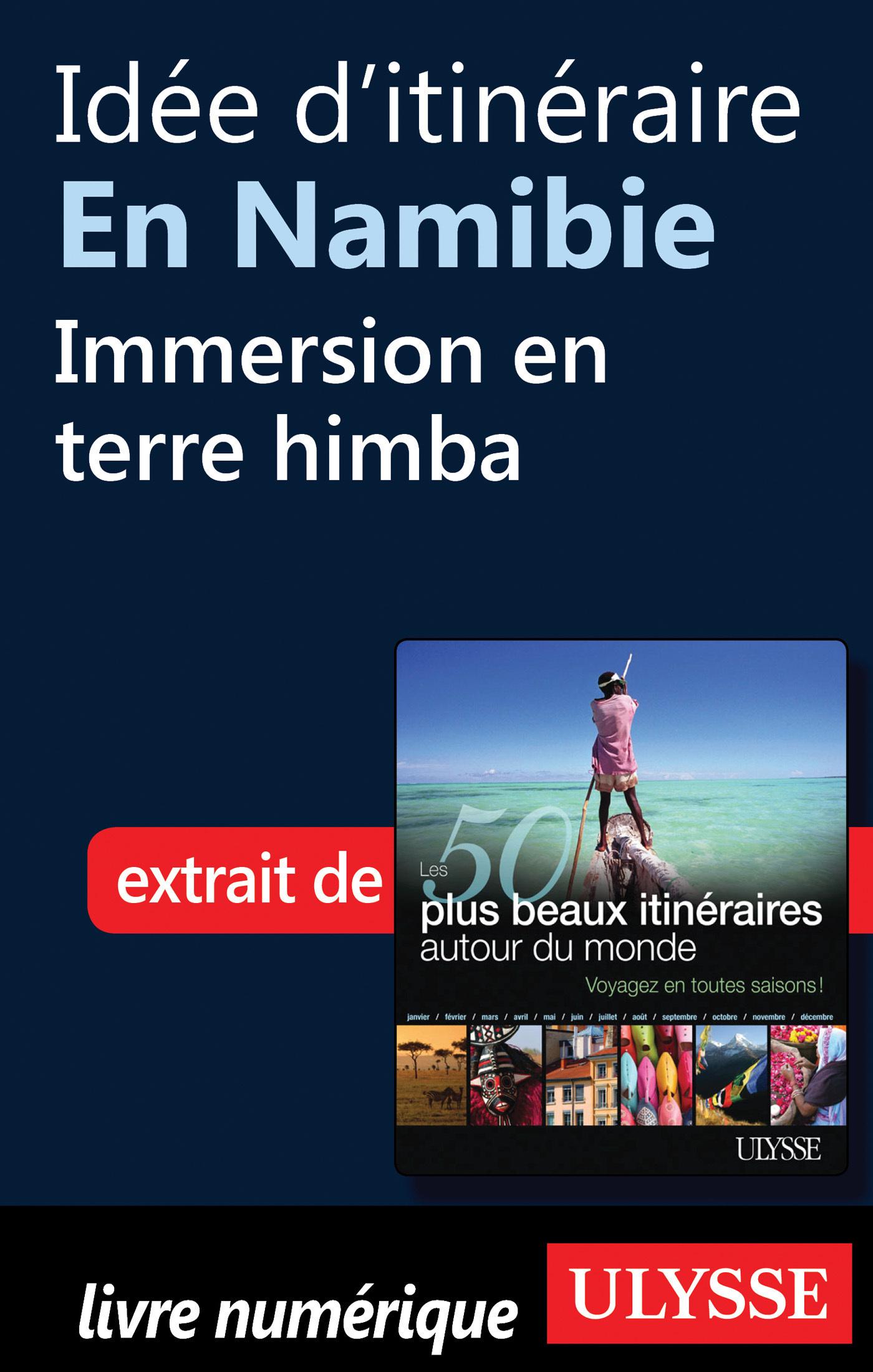 Idée d'itinéraire en Namibie : Immersion en terre himba