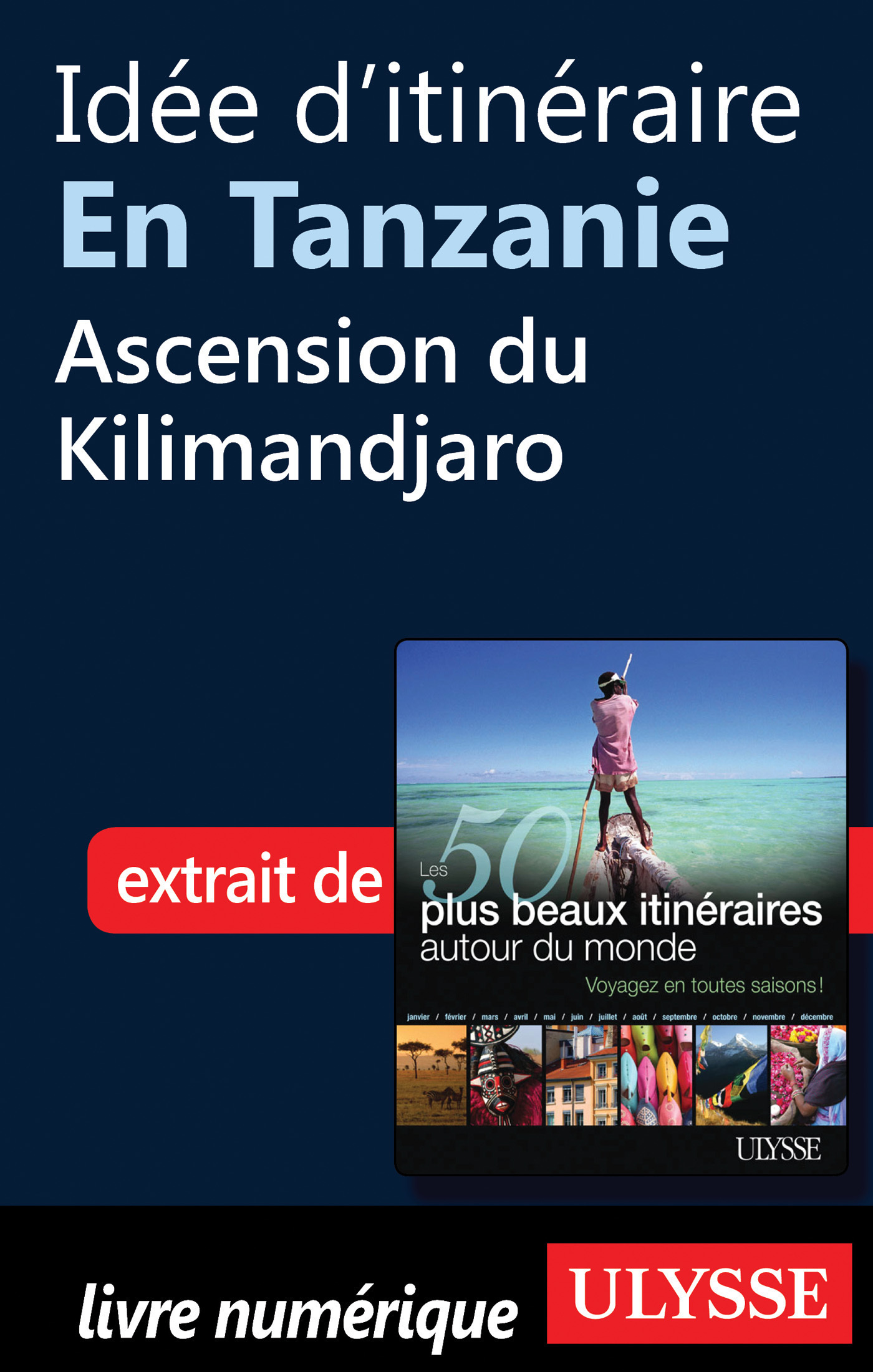 Idée d'itinéraire en Tanzanie : Ascension du Kilimandjaro