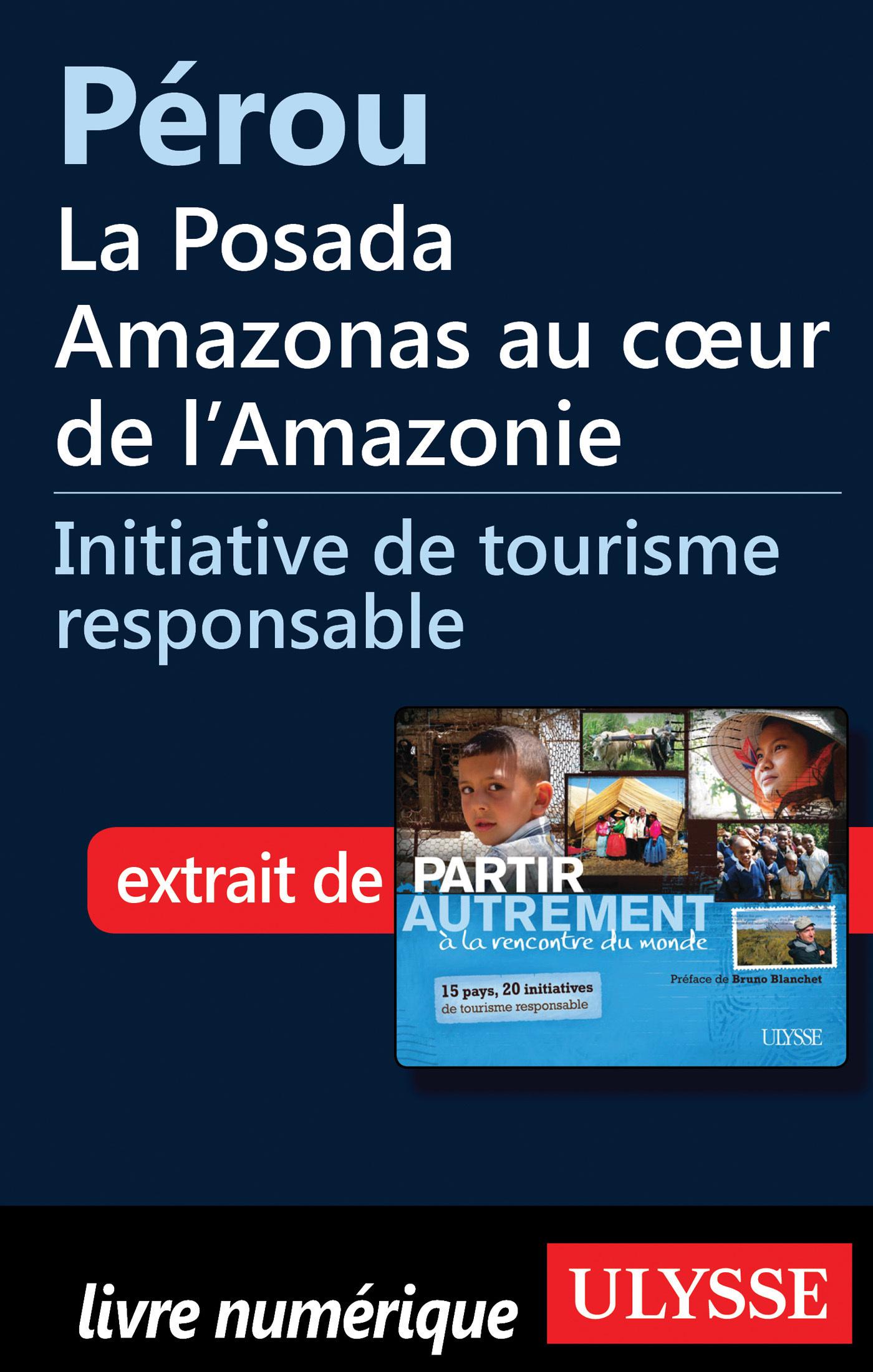 Pérou : la Posada Amazonas au coeur de l Amazonie