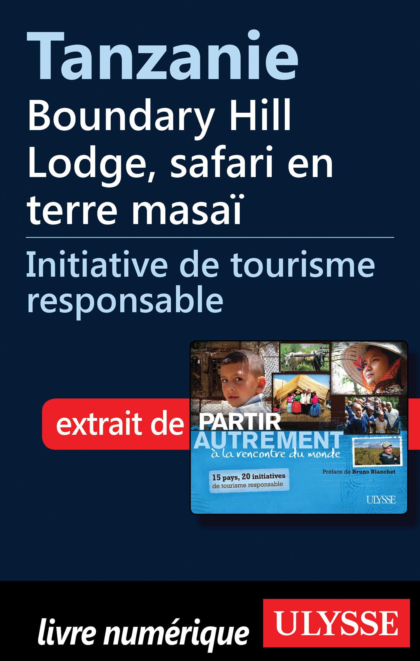 Tanzanie : Boundary Hill Lodge, safari en terre masaï (ebook)