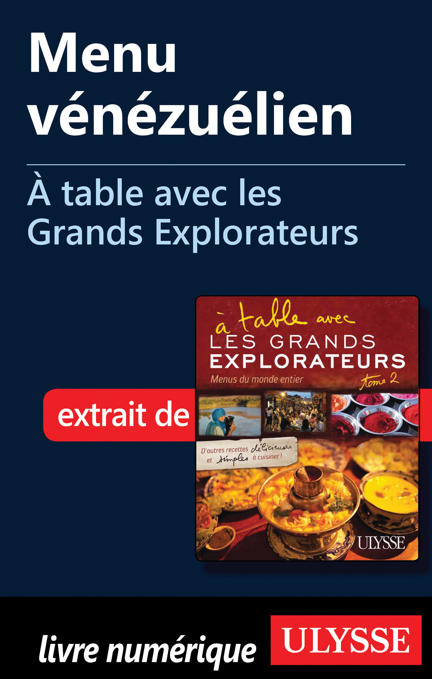 Menu vénézuélien - A table avec les Grands Explorateurs