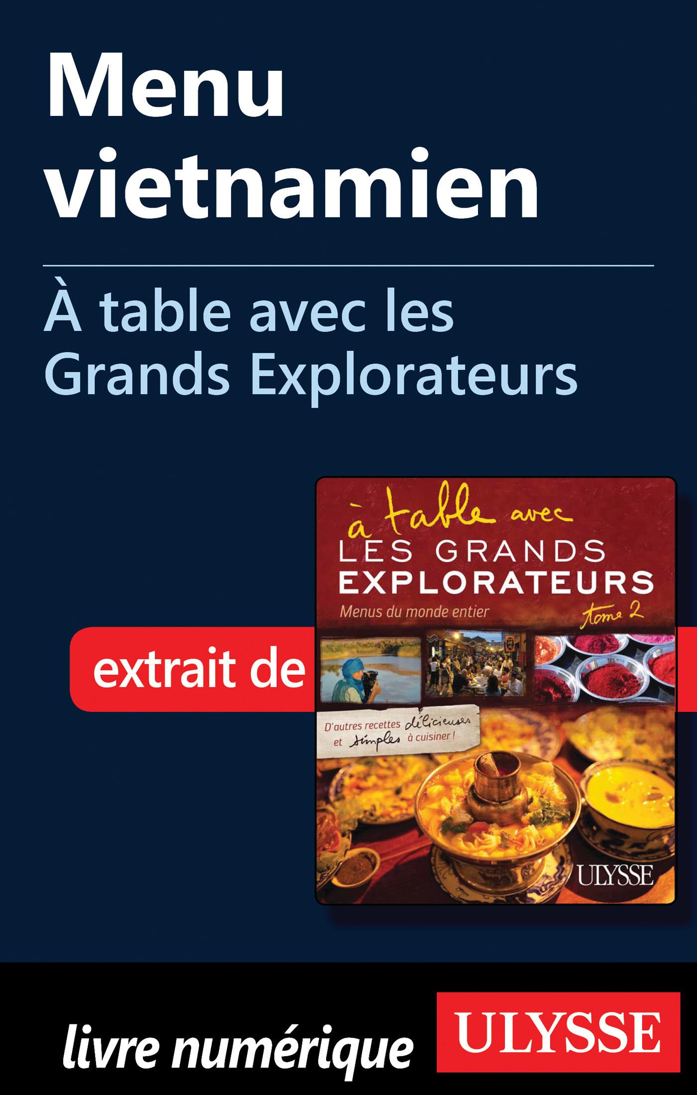 Menu vietnamien - A table avec les Grands Explorateurs