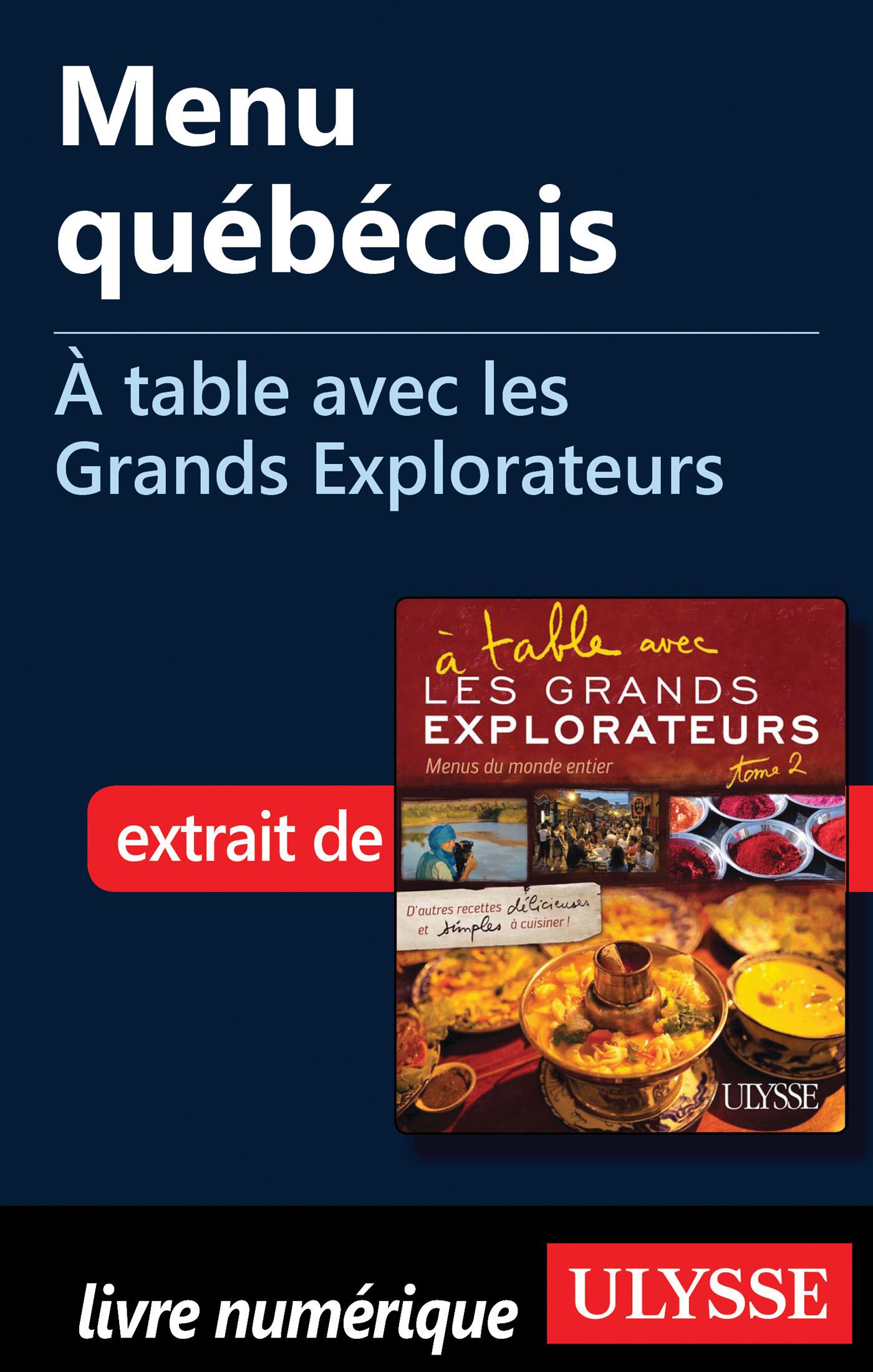 Menu québécois - A table avec les Grands Explorateurs