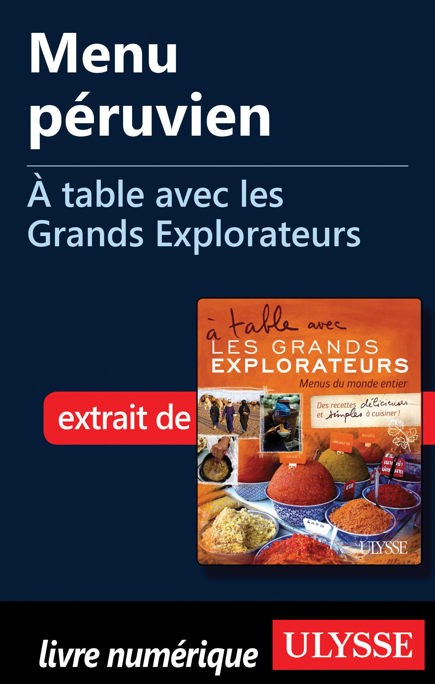Menu péruvien - A table avec les Grands Explorateurs