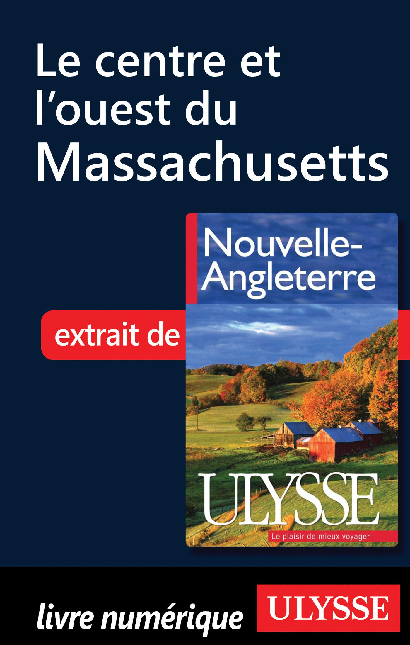 Le centre et l ouest du Massachusetts