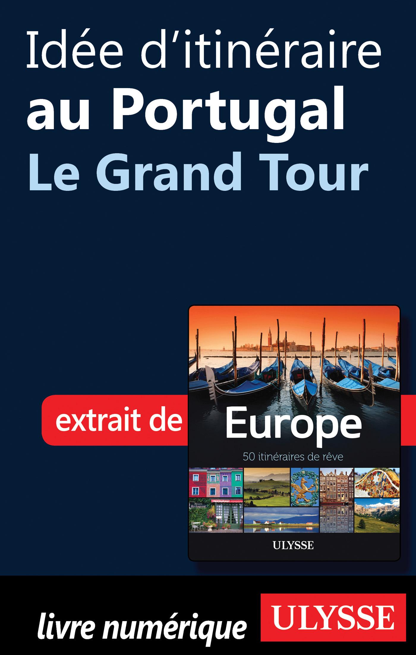 Idée d'itinéraire au Portugal - Le Grand Tour