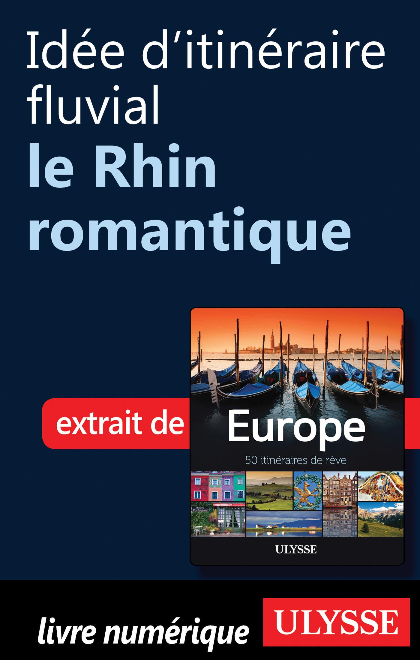 Idée d'itinéraire fluvial - le Rhin romantique