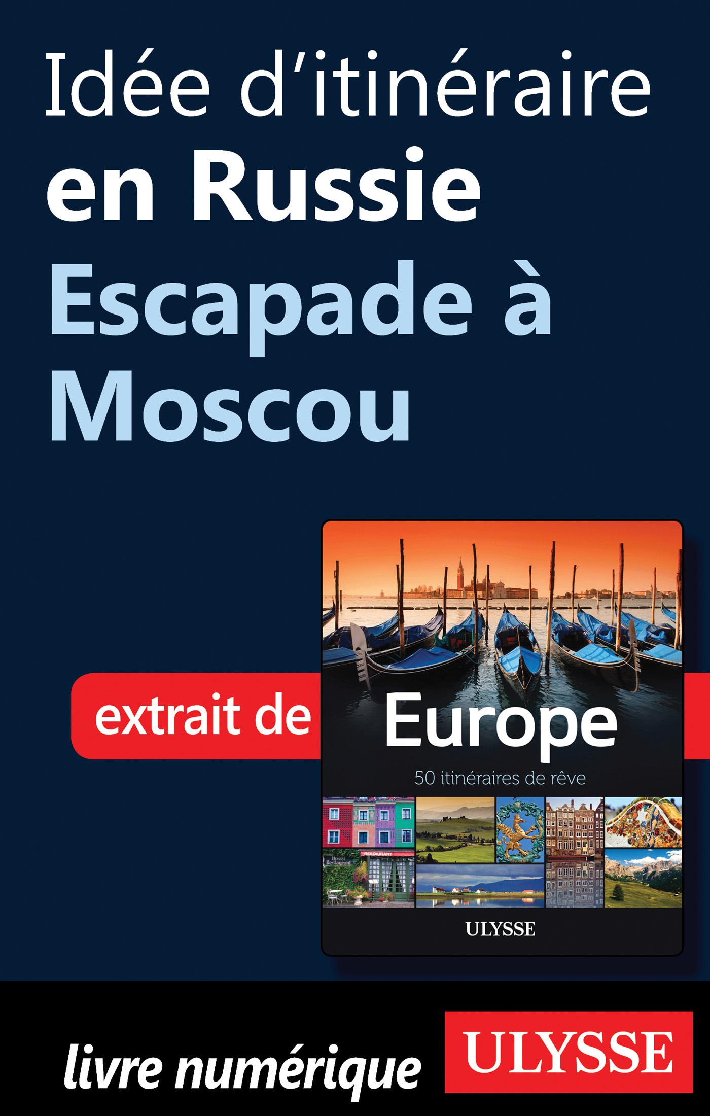 Idée d'itinéraire en Russie - Escapade à Moscou