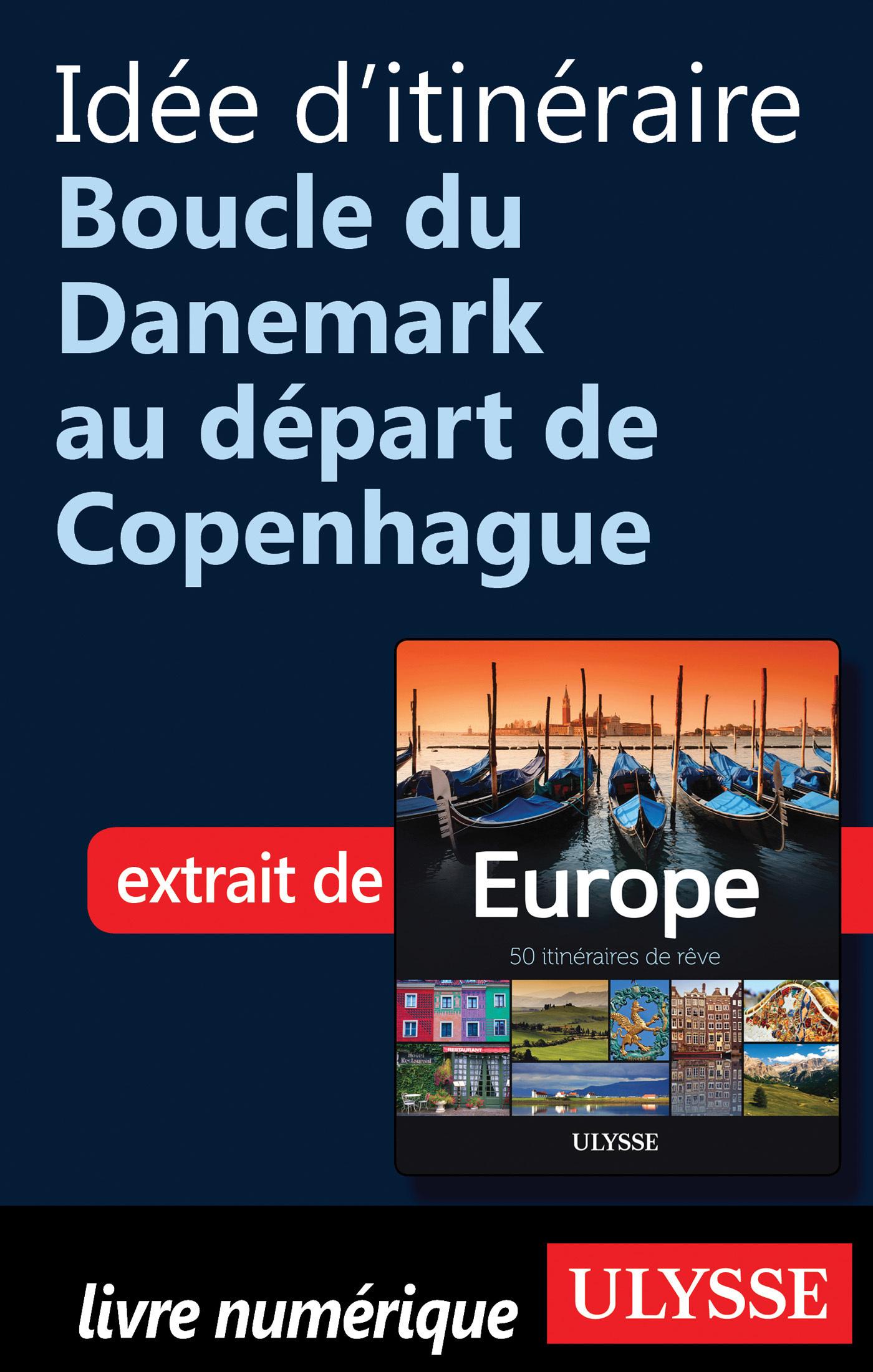 Idée d'itinéraire - Boucle du Danemark au départ de Copenhague