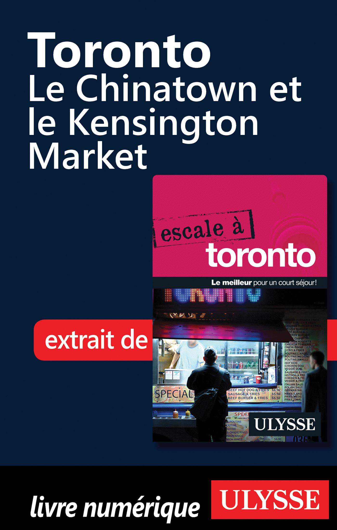 Toronto - Chinatown et le Kensington Market