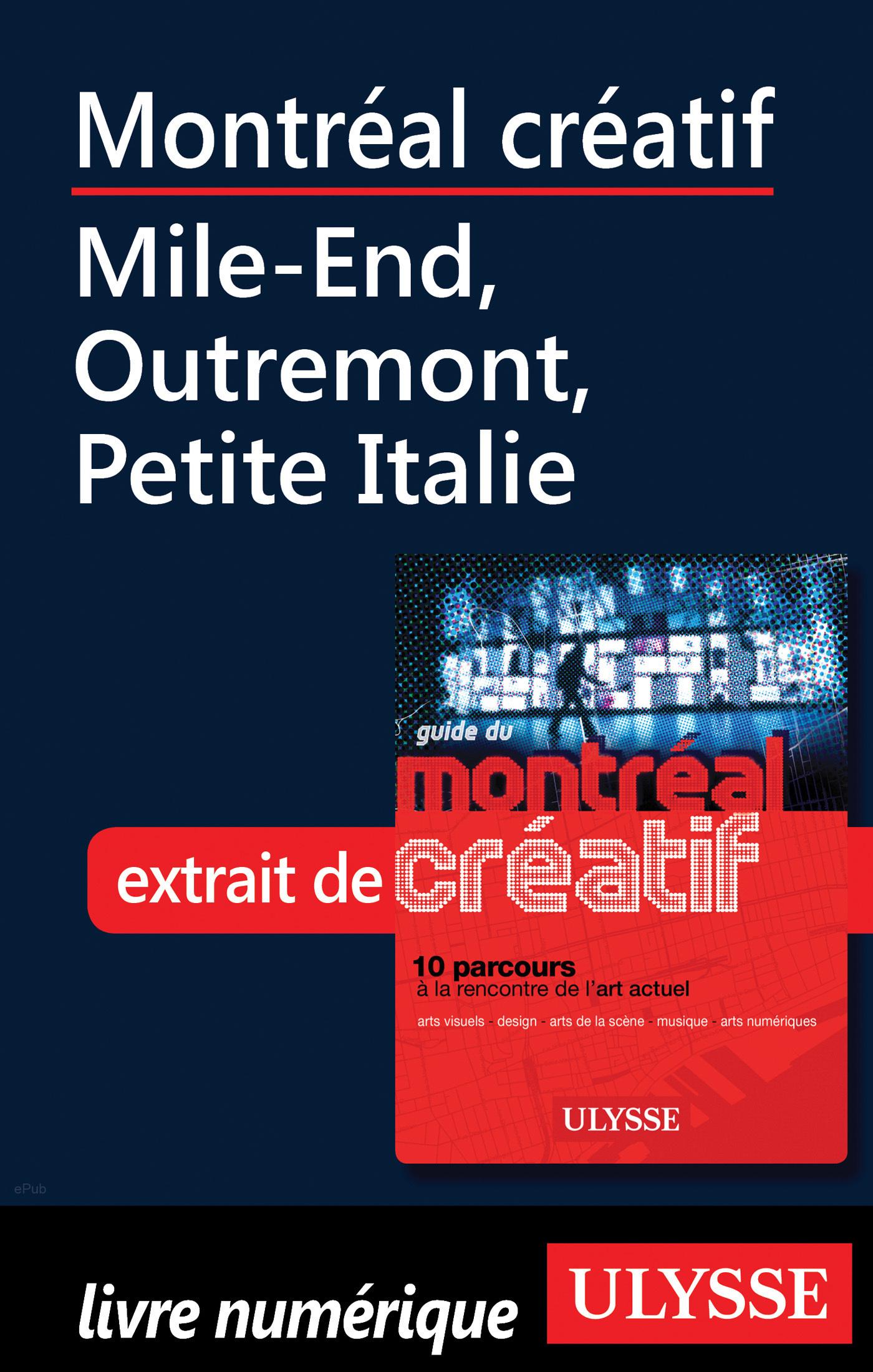 Montréal créatif - Mile-End, Outremont, Petite Italie (ebook)