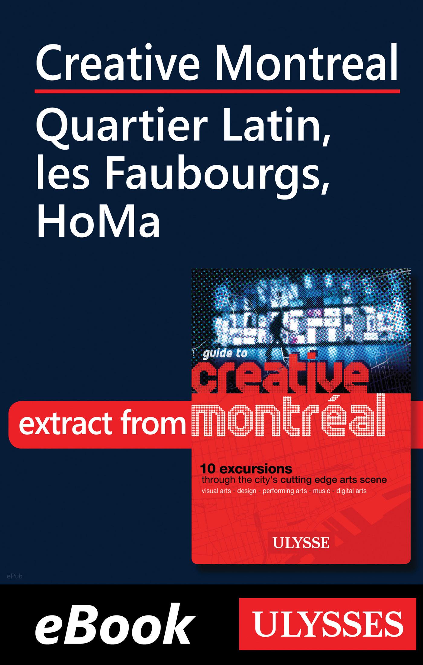 Creative Montreal - Quartier Latin, Centre-Sud and HoMa