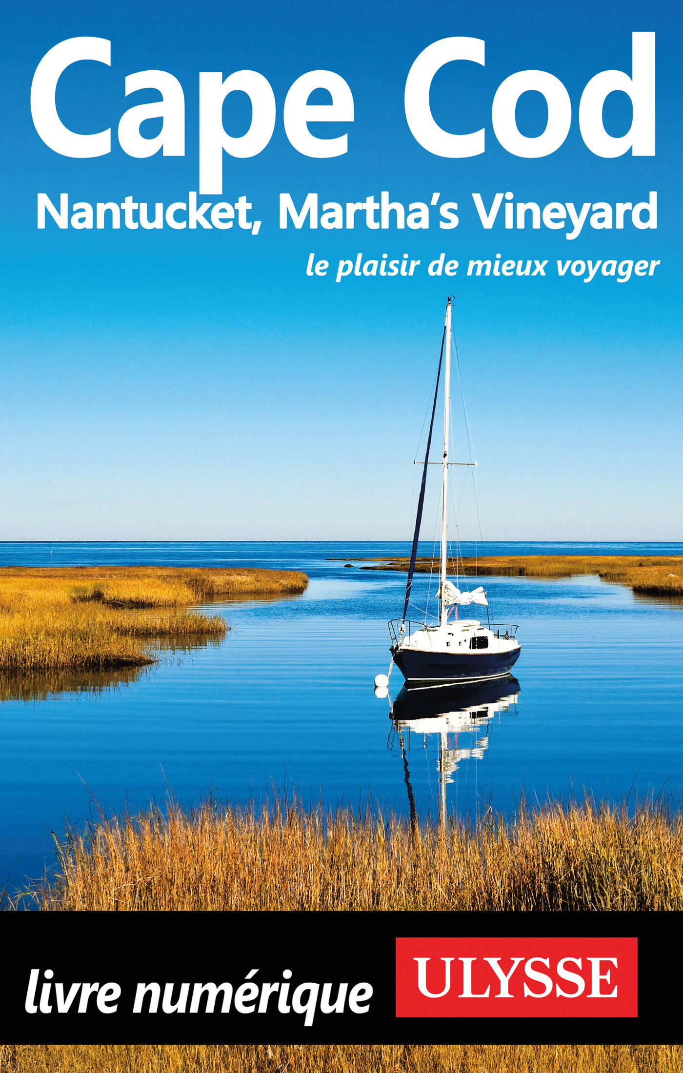 Cape Cod, Nantucket, Martha's Vineyard - 5e édition (ebook)