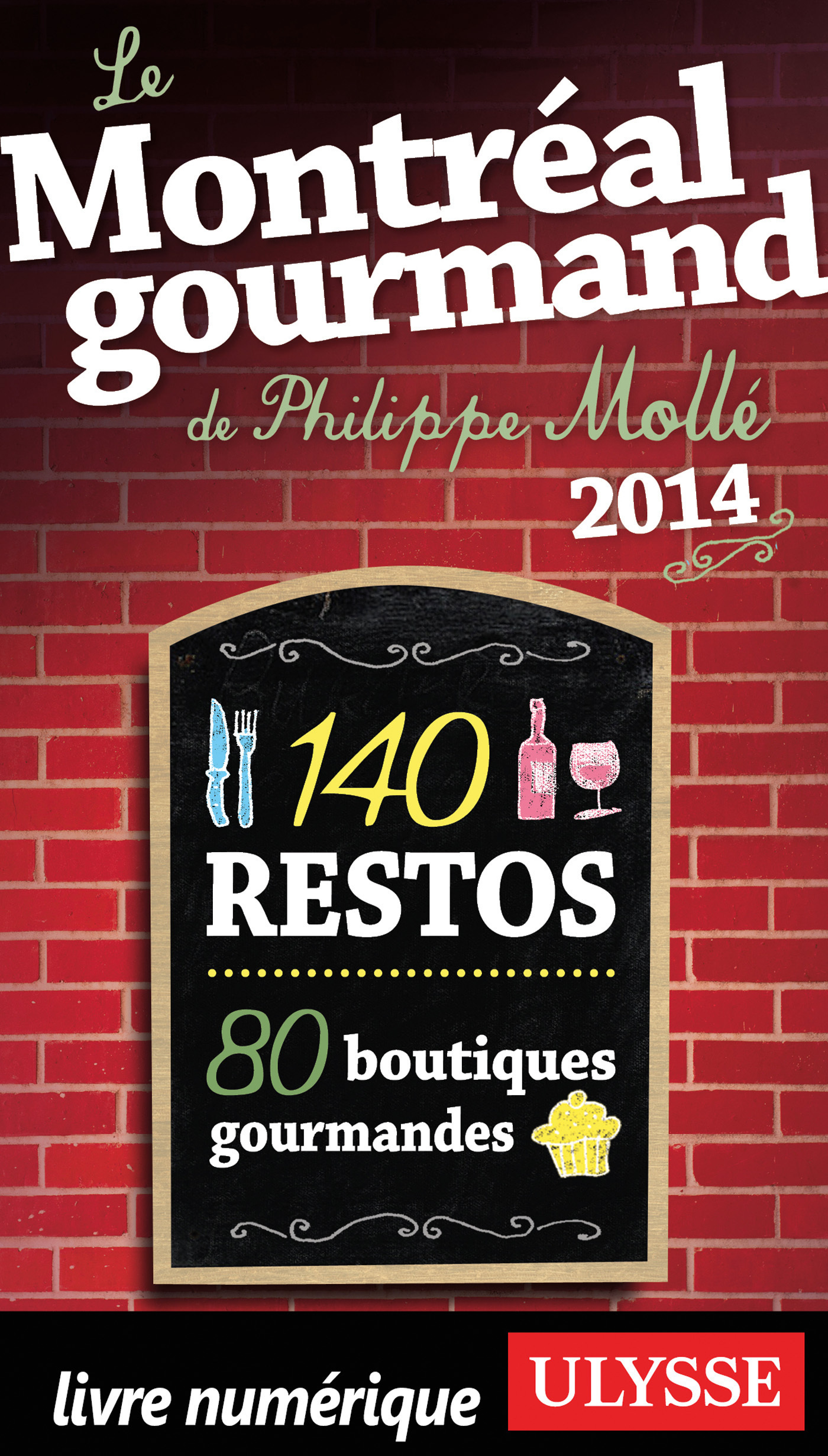 Le Montréal gourmand de Philippe Mollé 2014 (ebook)