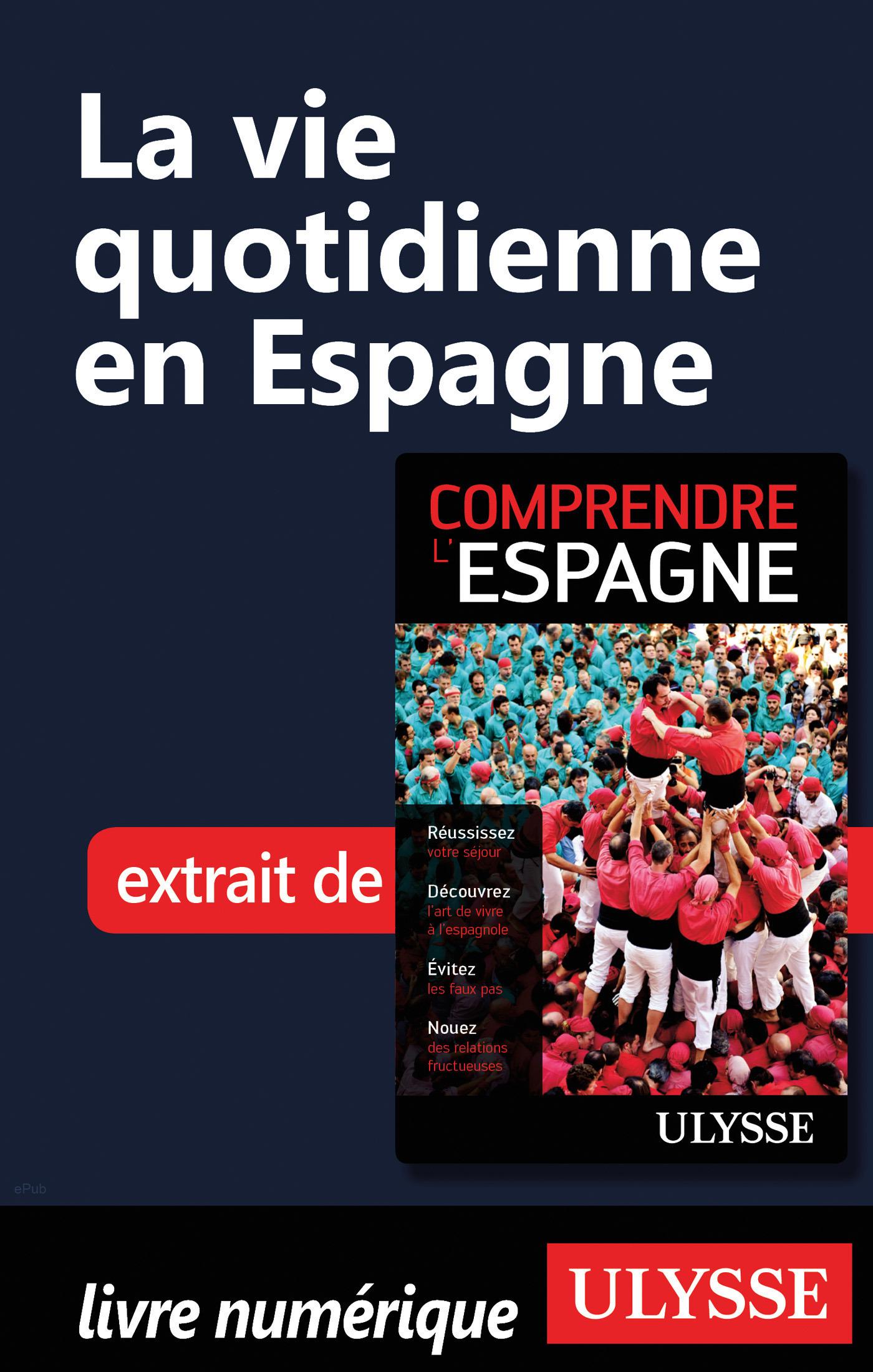La vie quotidienne en Espagne (ebook)