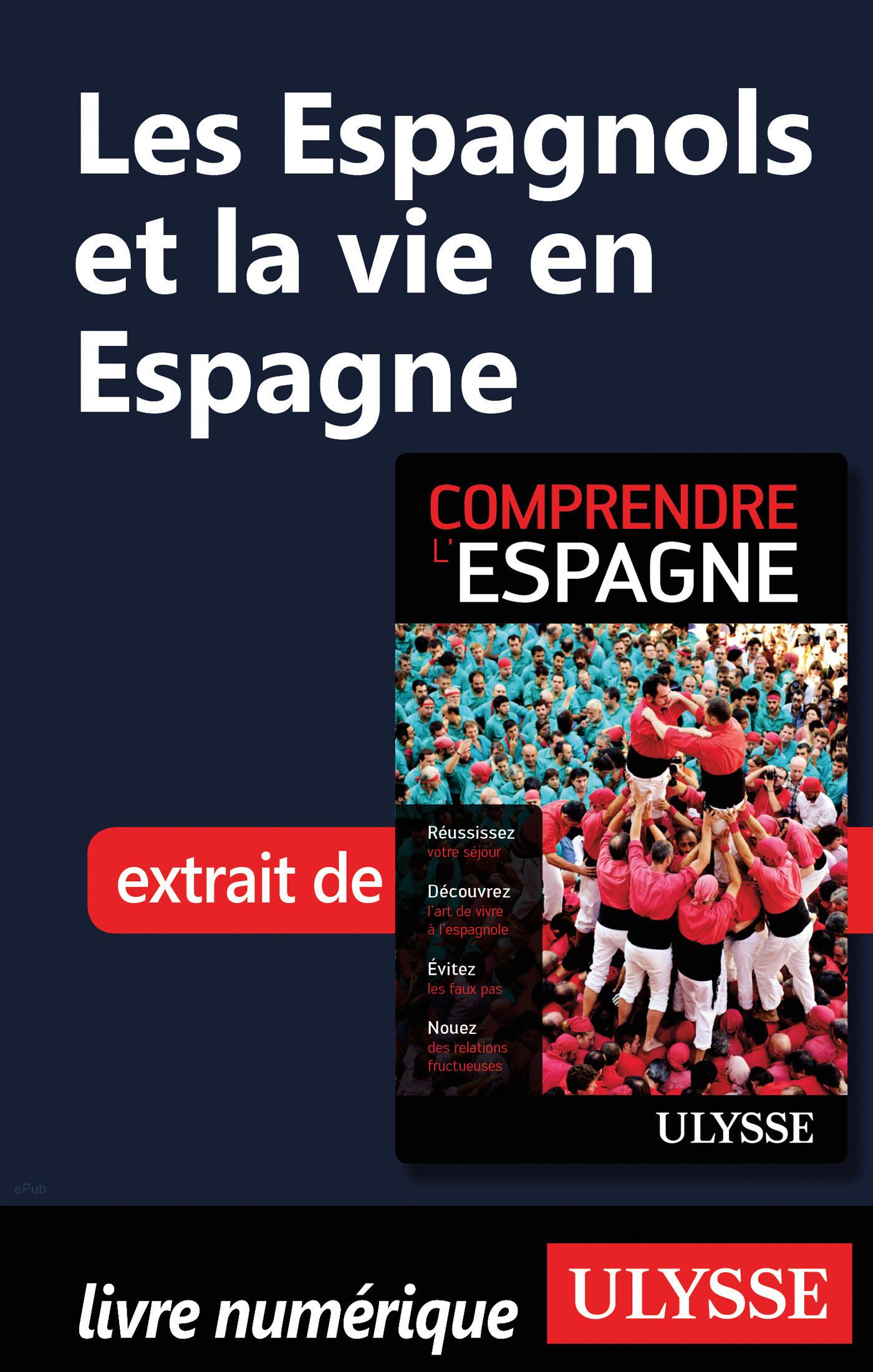 Les Espagnols et la vie en Espagne