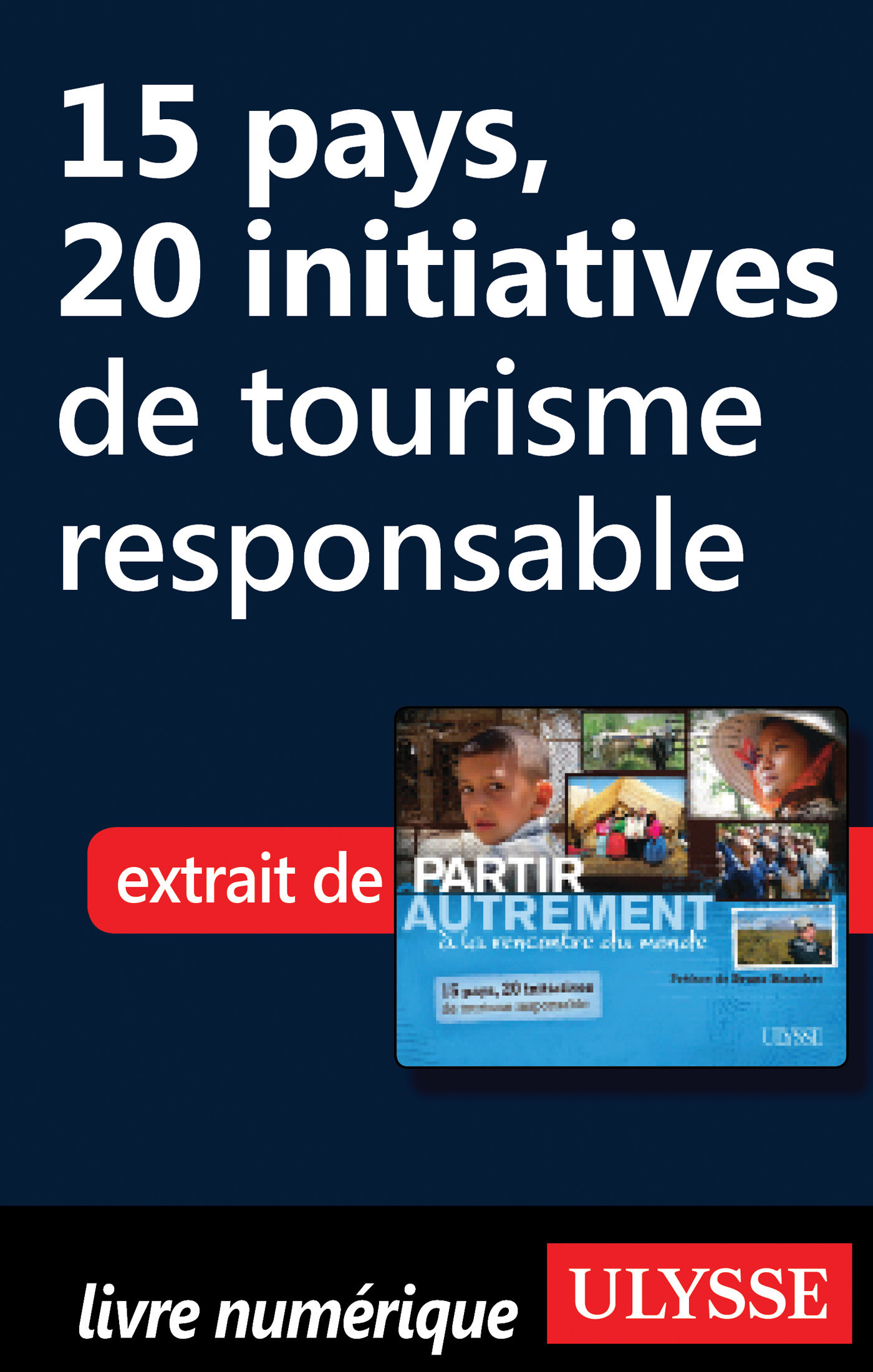 15 pays, 20 initiatives de tourisme responsable (ebook)