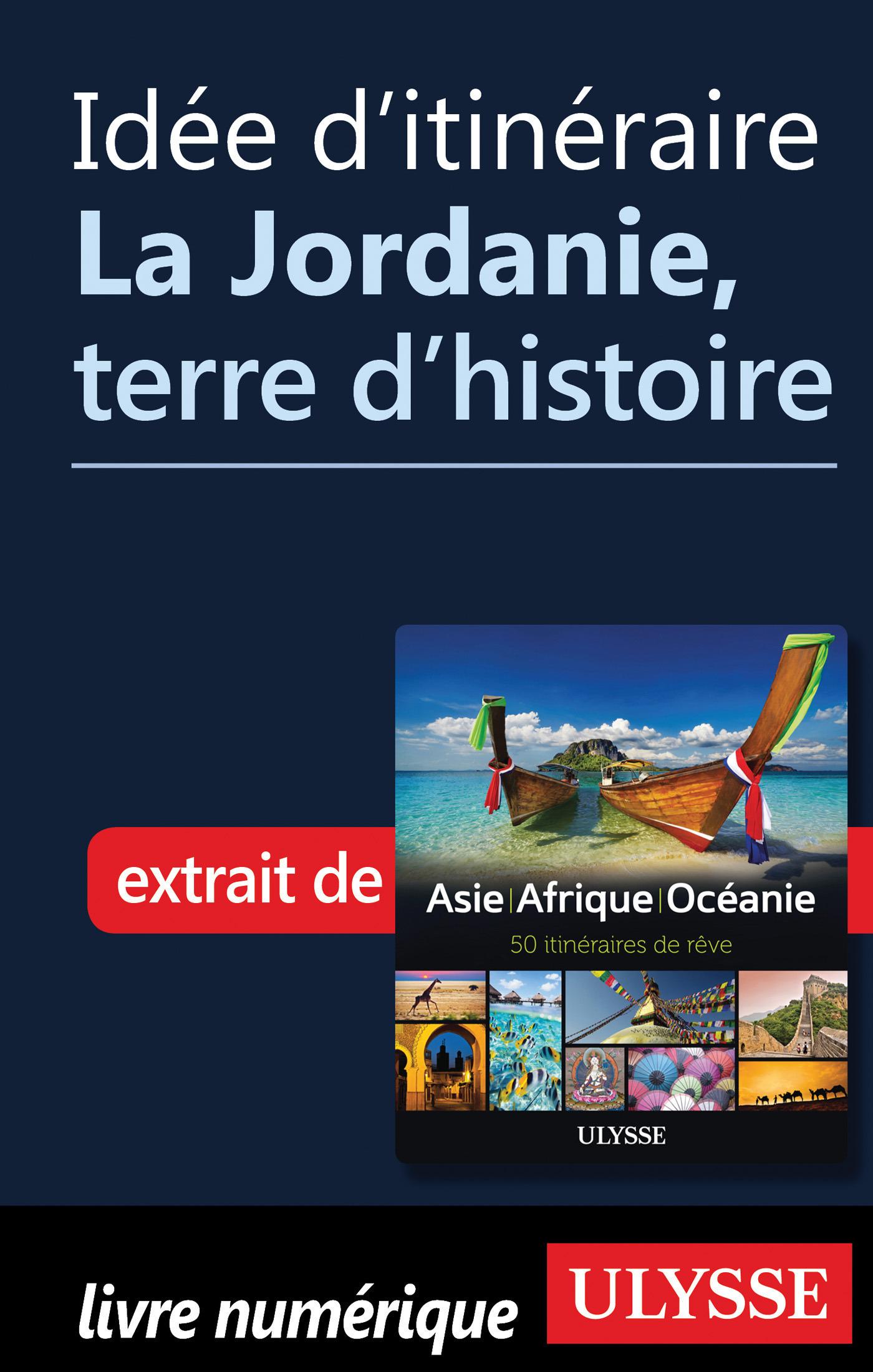 Idée d'itinéraire - La Jordanie, terre d histoire