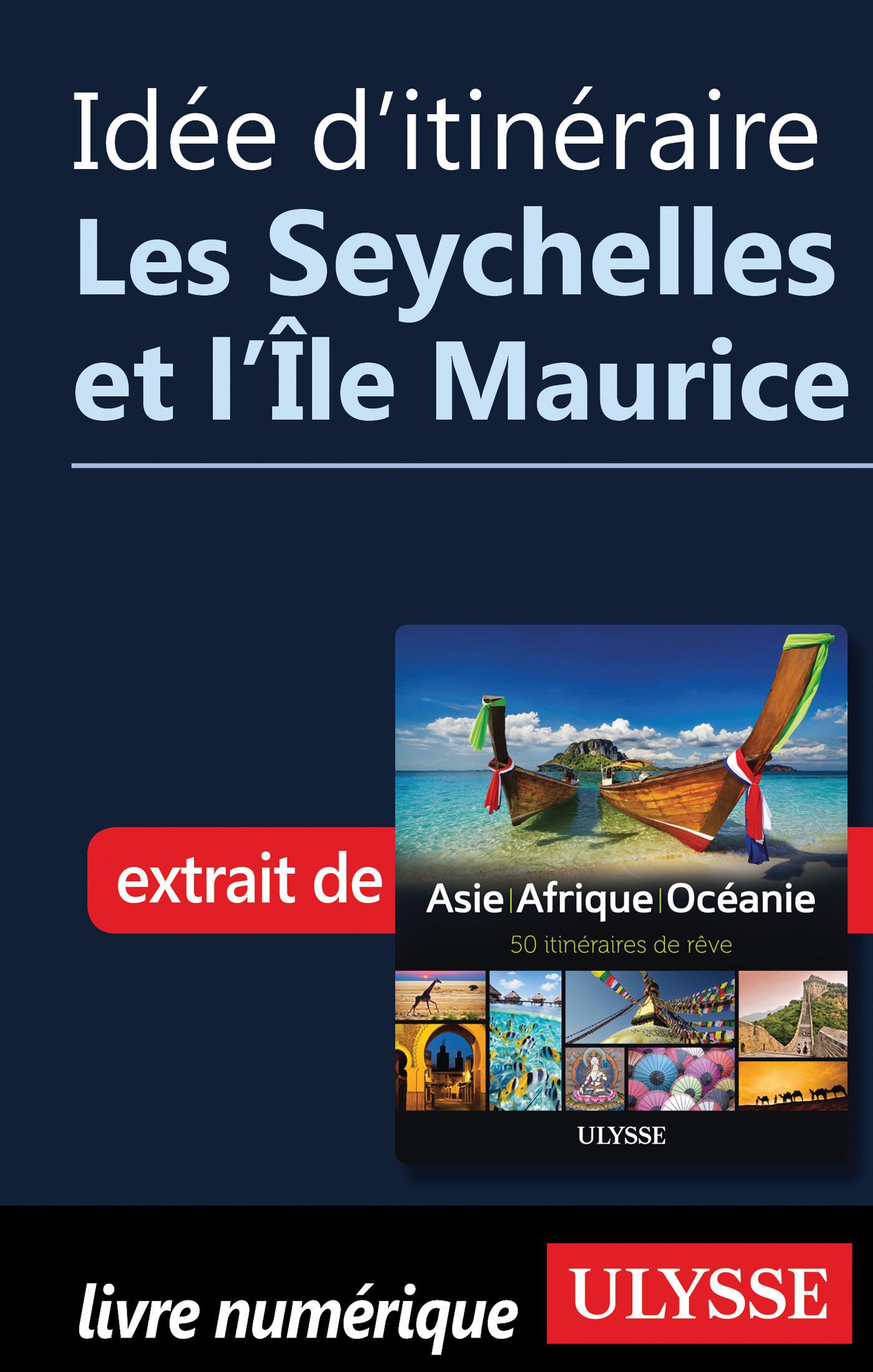 Idée d'itinéraire - Les Seychelles et l'Ile Maurice