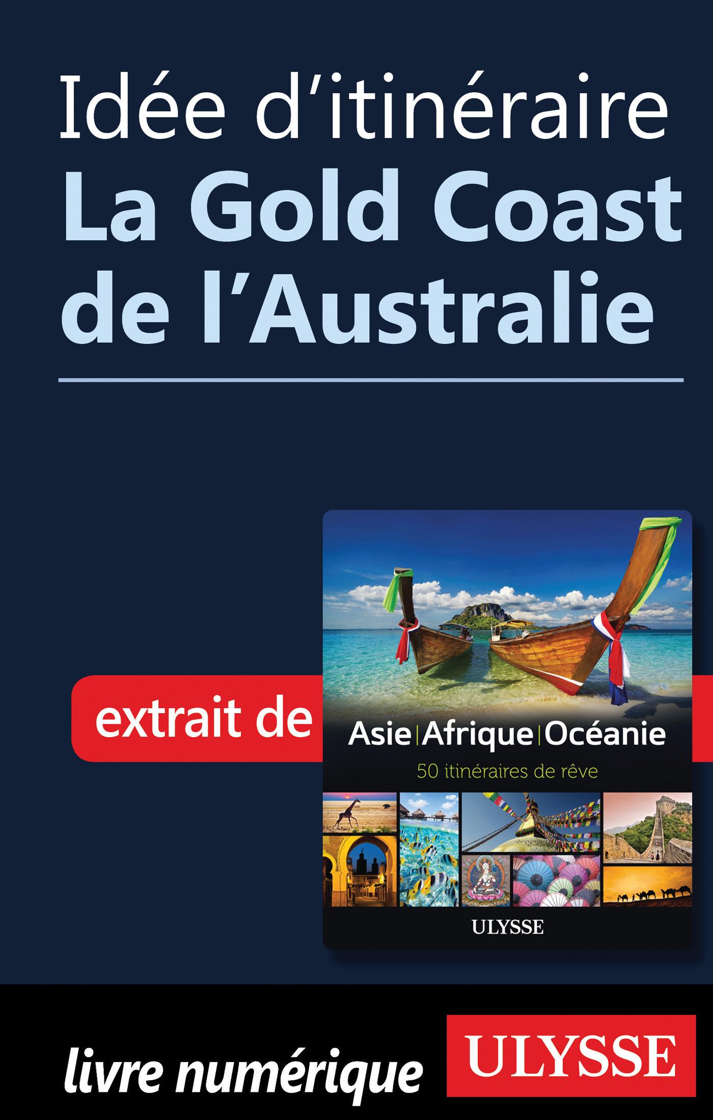 Idée d'itinéraire - La Gold Coast de l'Australie
