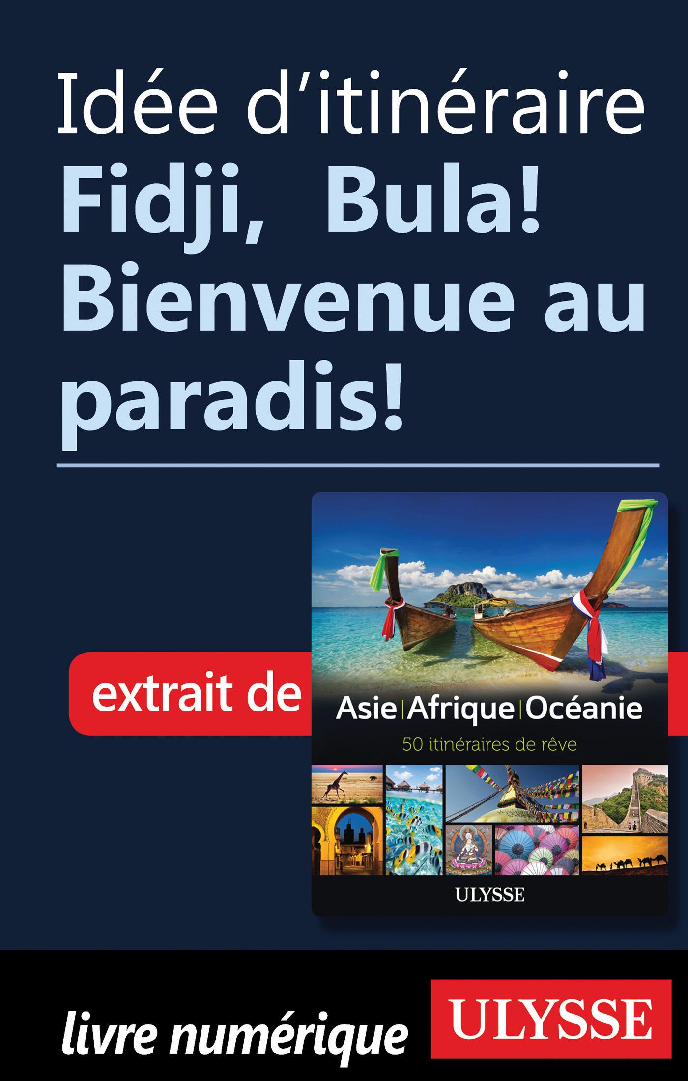 Idée d'itinéraire - Fidji, Bula ! Bienvenue au paradis !