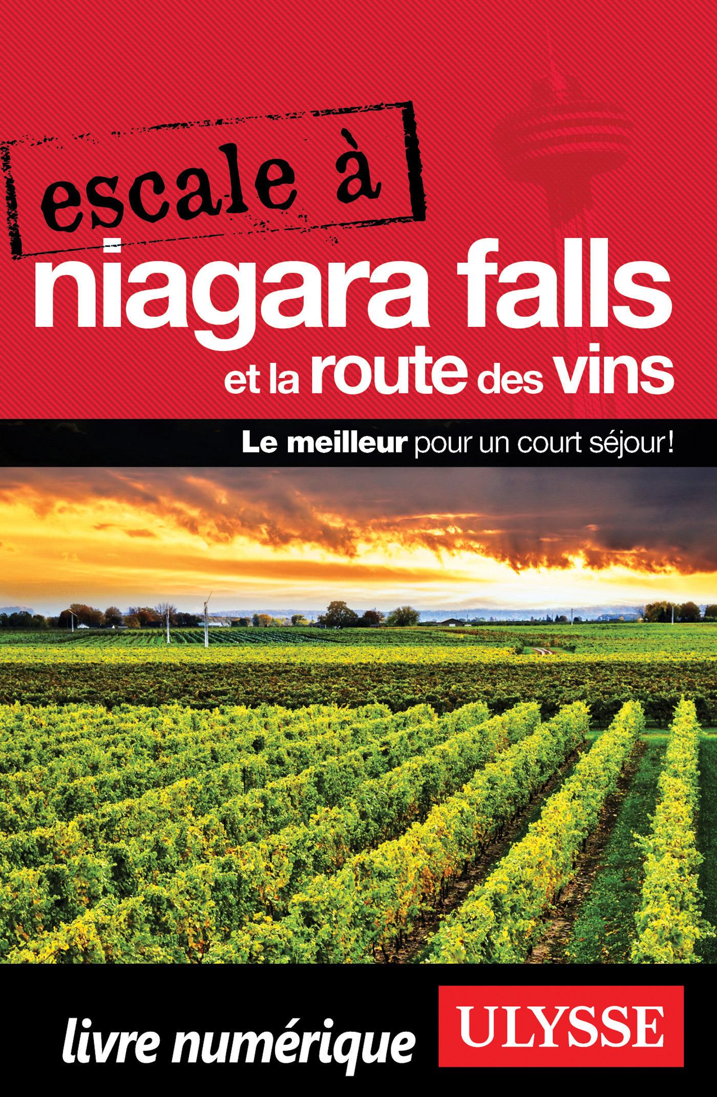 Escale à Niagara Falls et la Route des vins (ebook)
