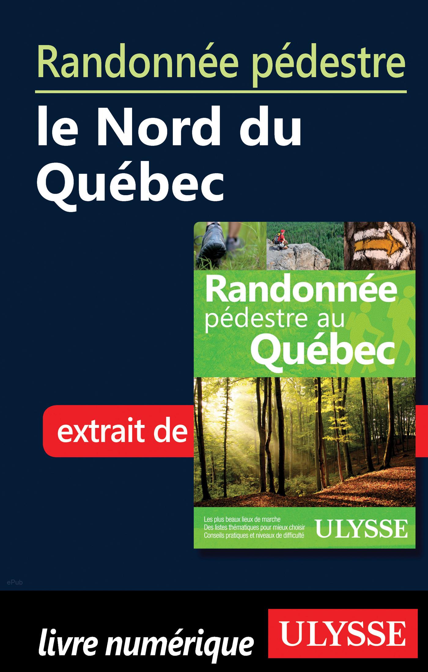 Randonnée pédestre le Nord du Québec (ebook)