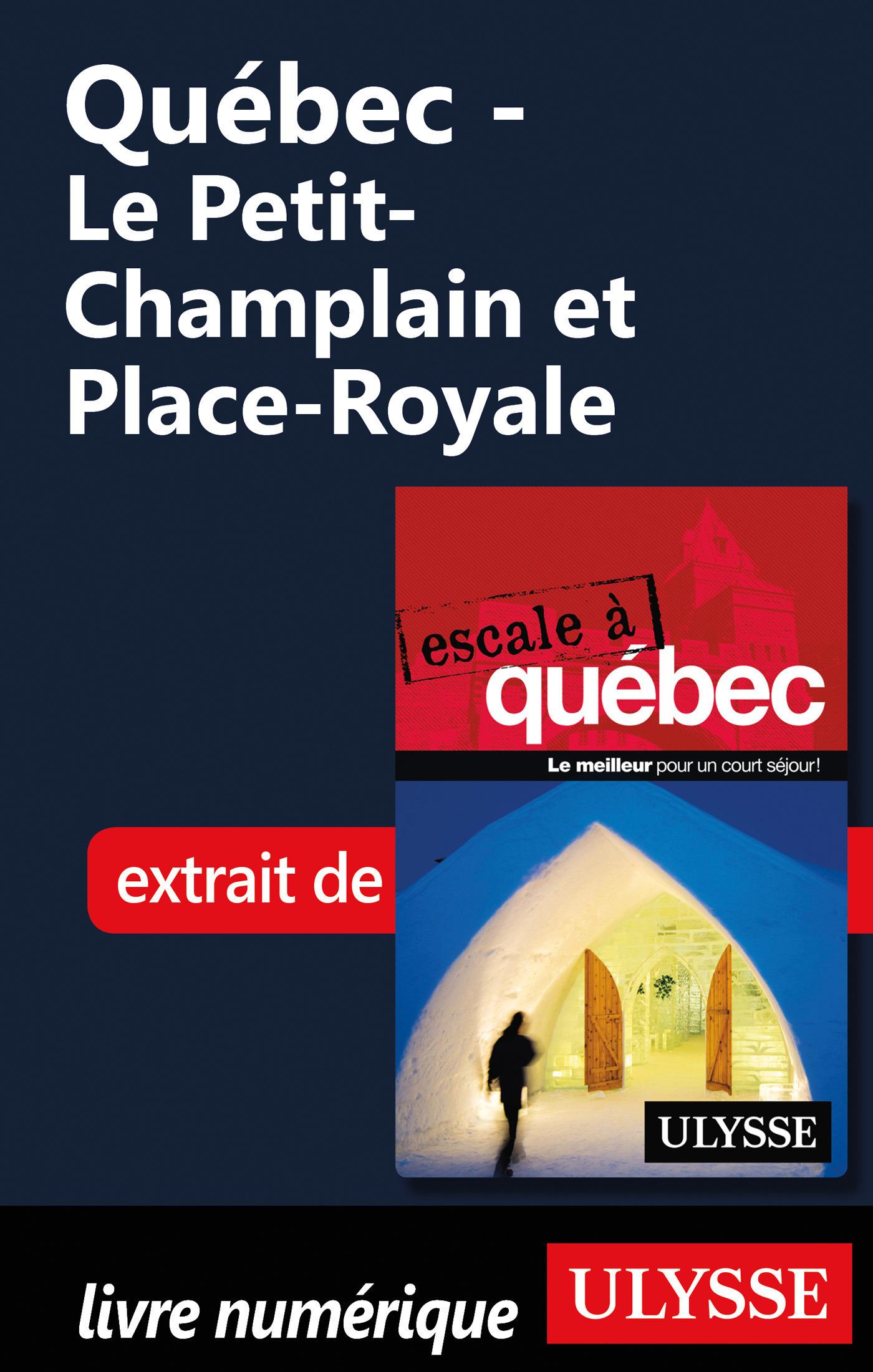 Québec - Le Petit-Champlain et Place-Royale