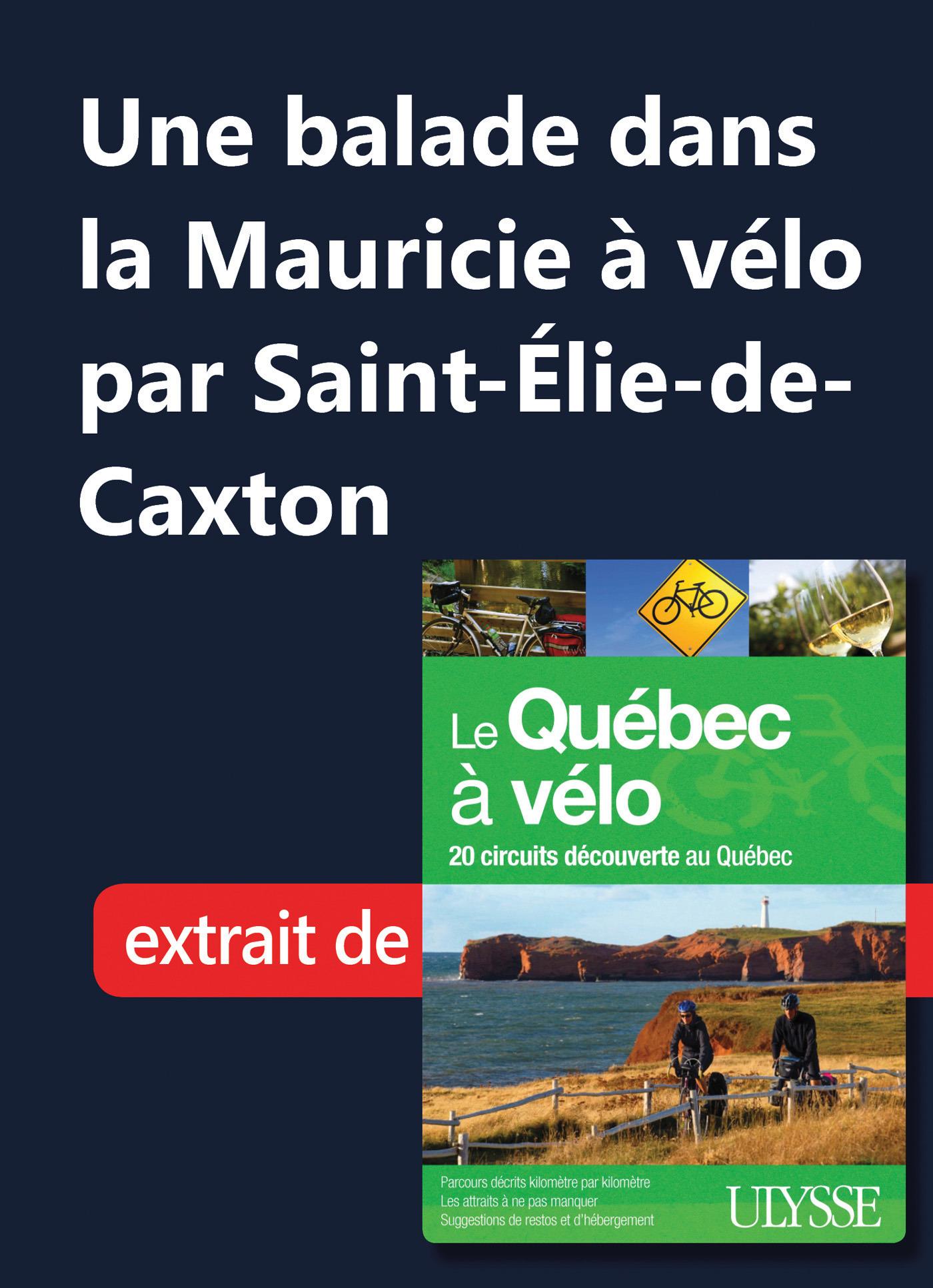 Une balade à vélo dans la Mauricie par Saint-Elie-de-Caxton