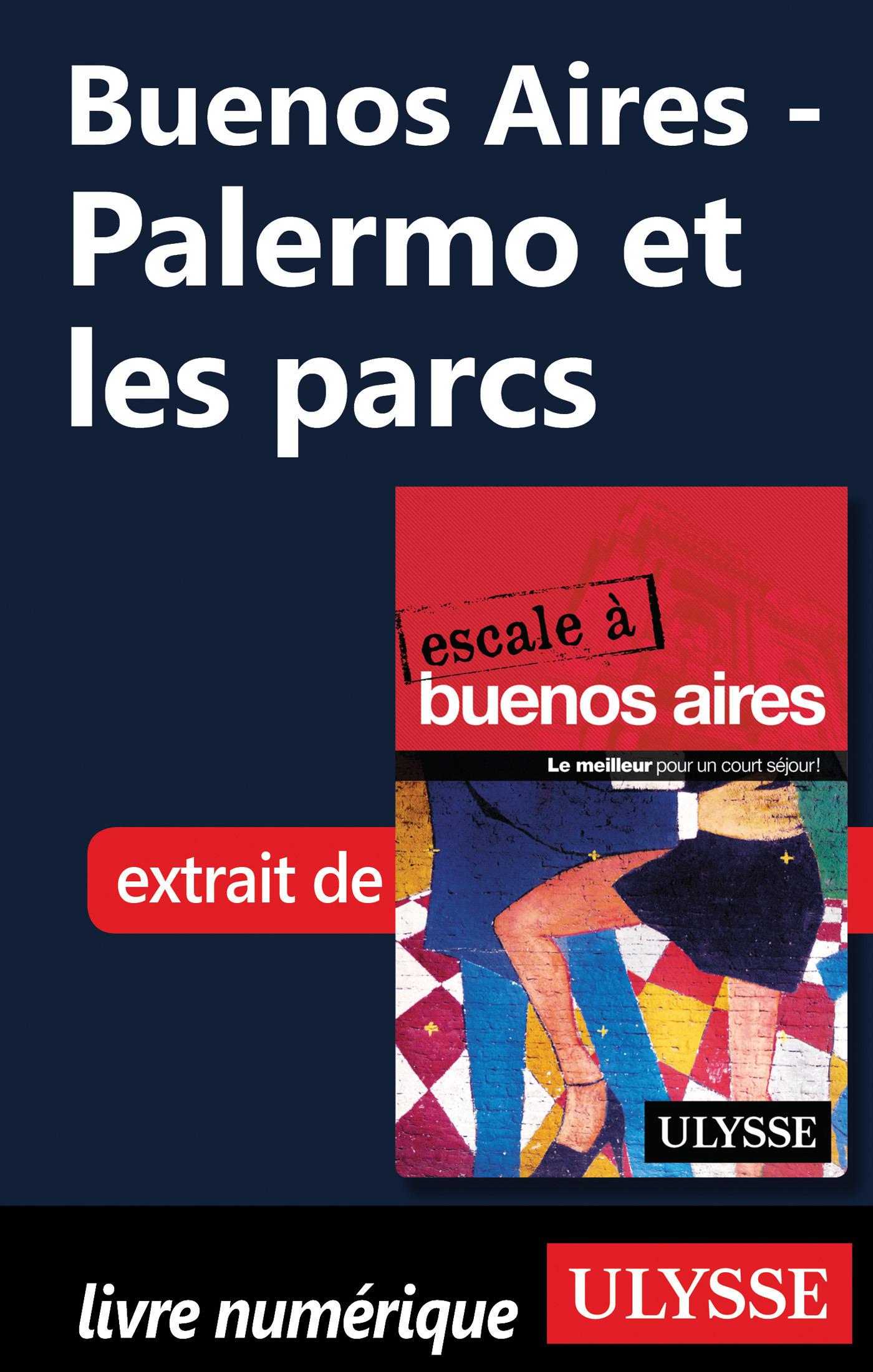 Buenos Aires - Palermo et les parcs (ebook)