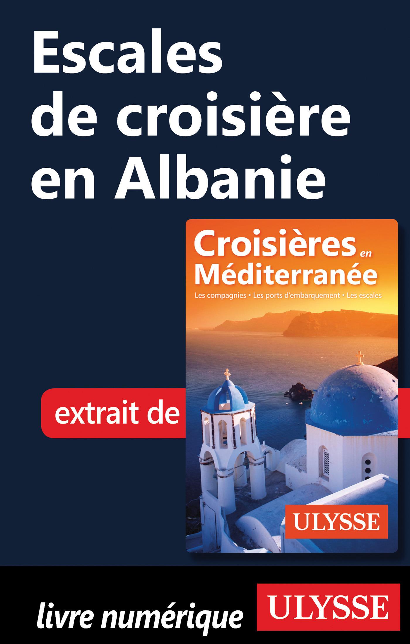 Escales de croisière en Albanie