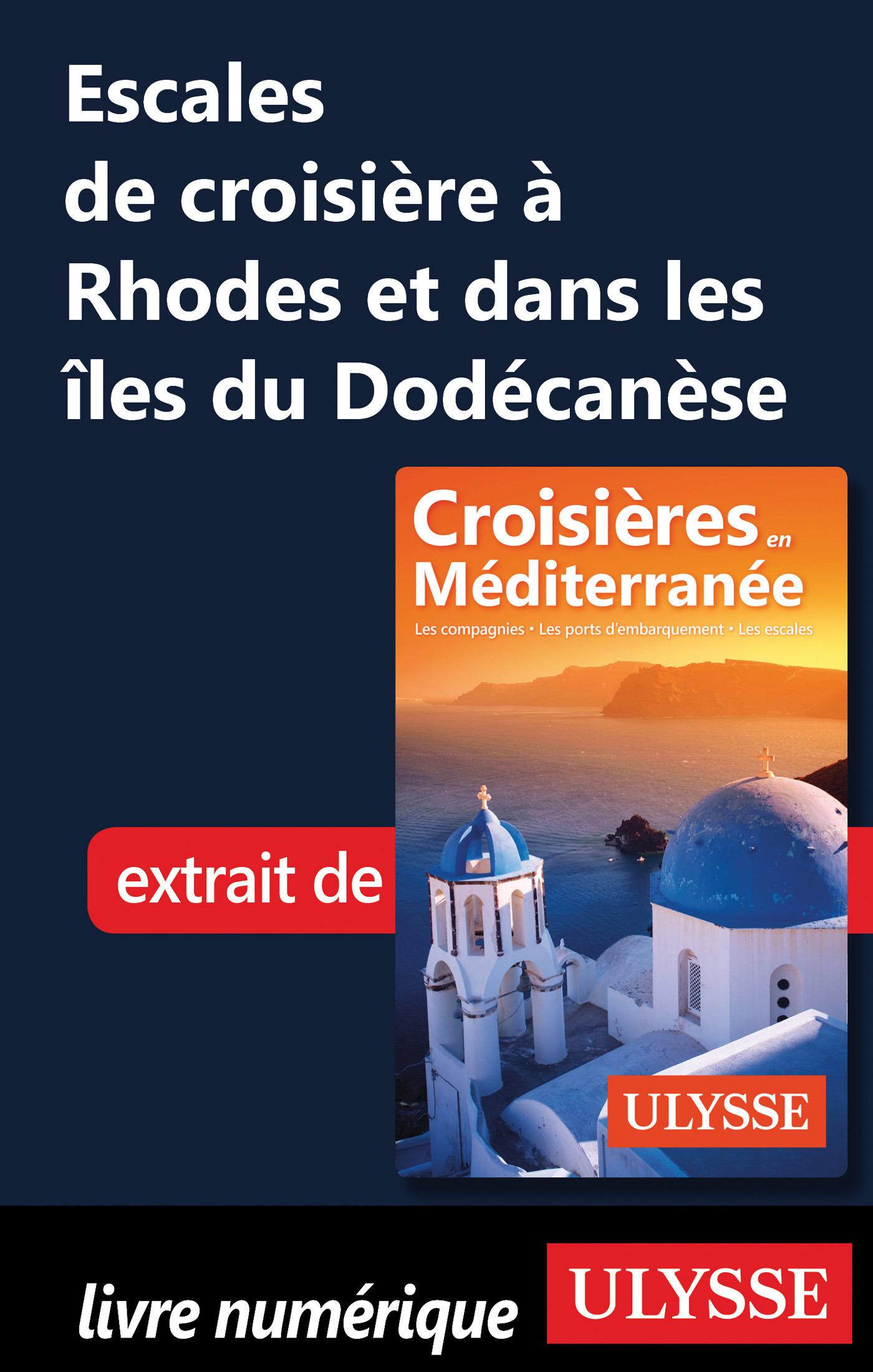 Escales de croisière à Rhodes et dans les îles du Dodécanèse