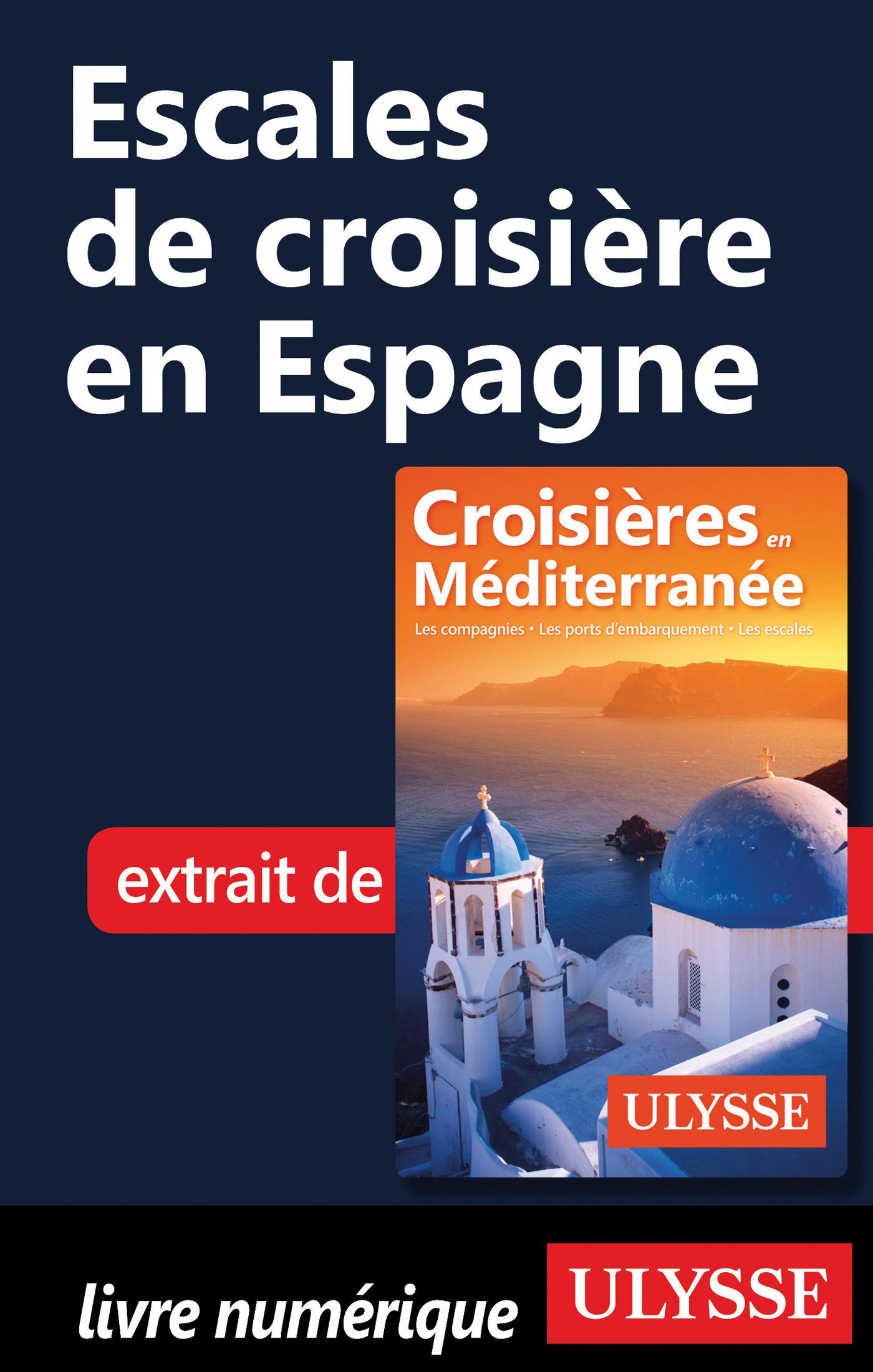 Escales de croisière en Espagne