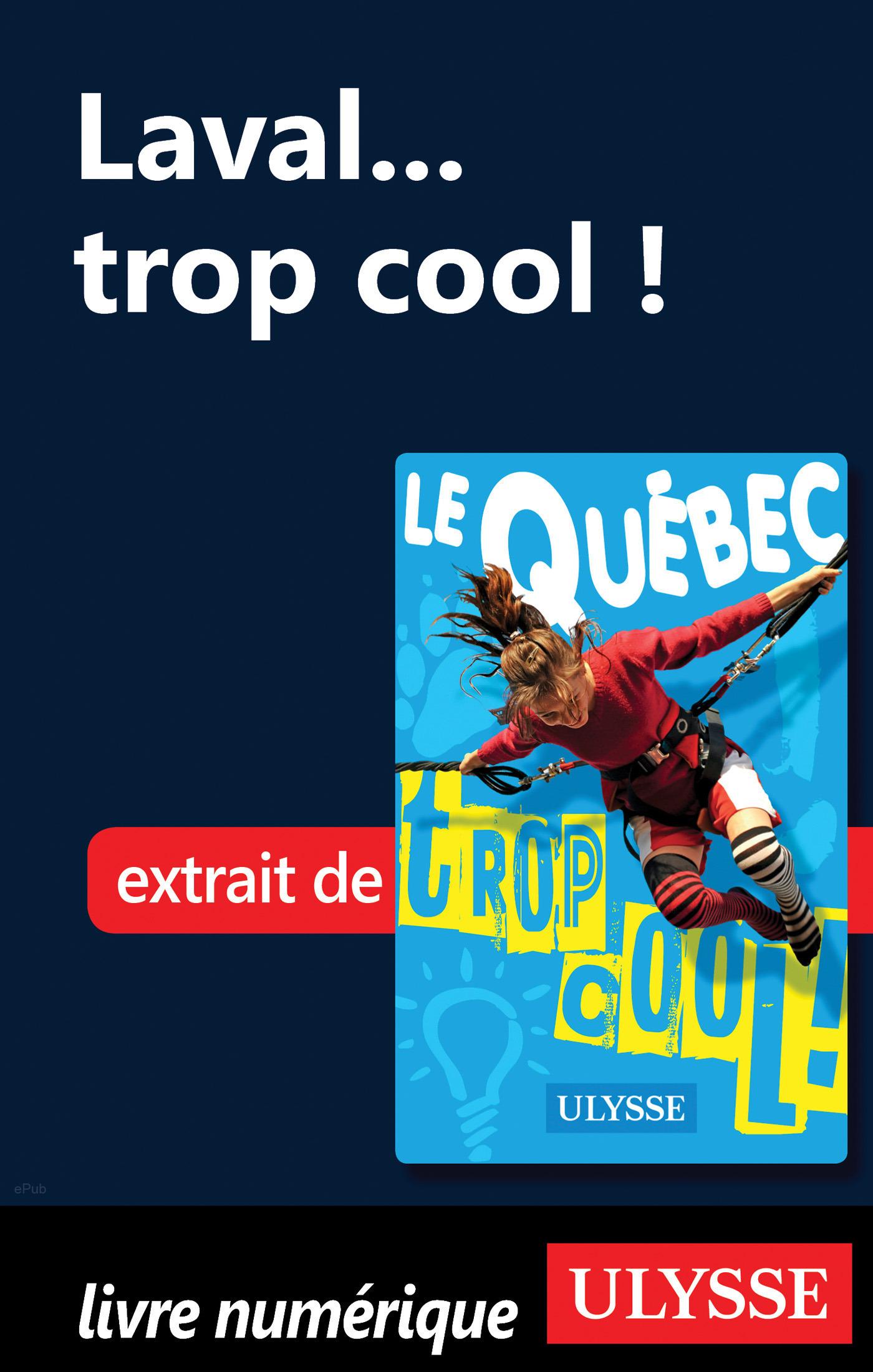 Laval... trop cool ! (ebook)
