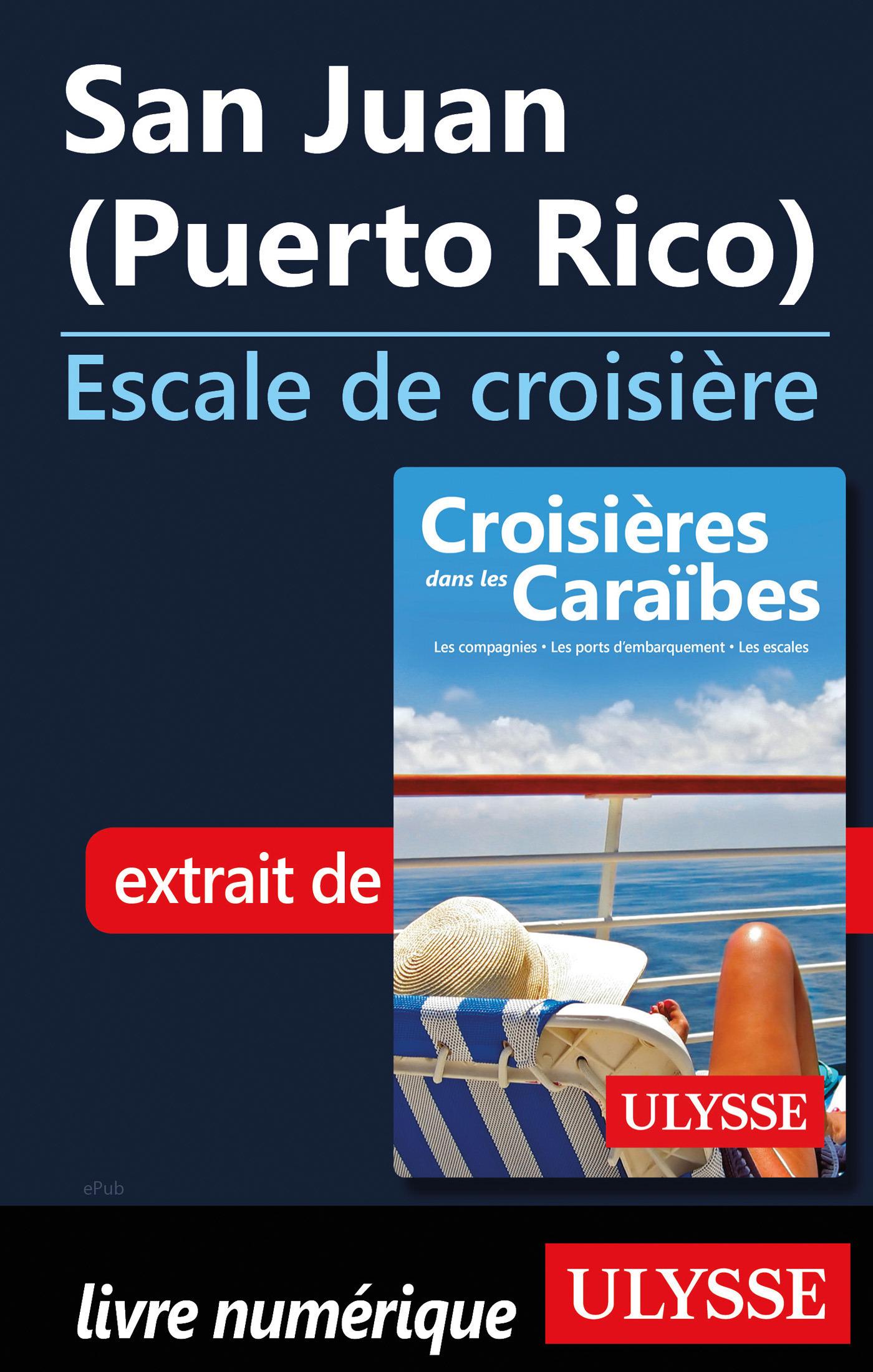 San Juan Puerto Rico - Escale de croisière