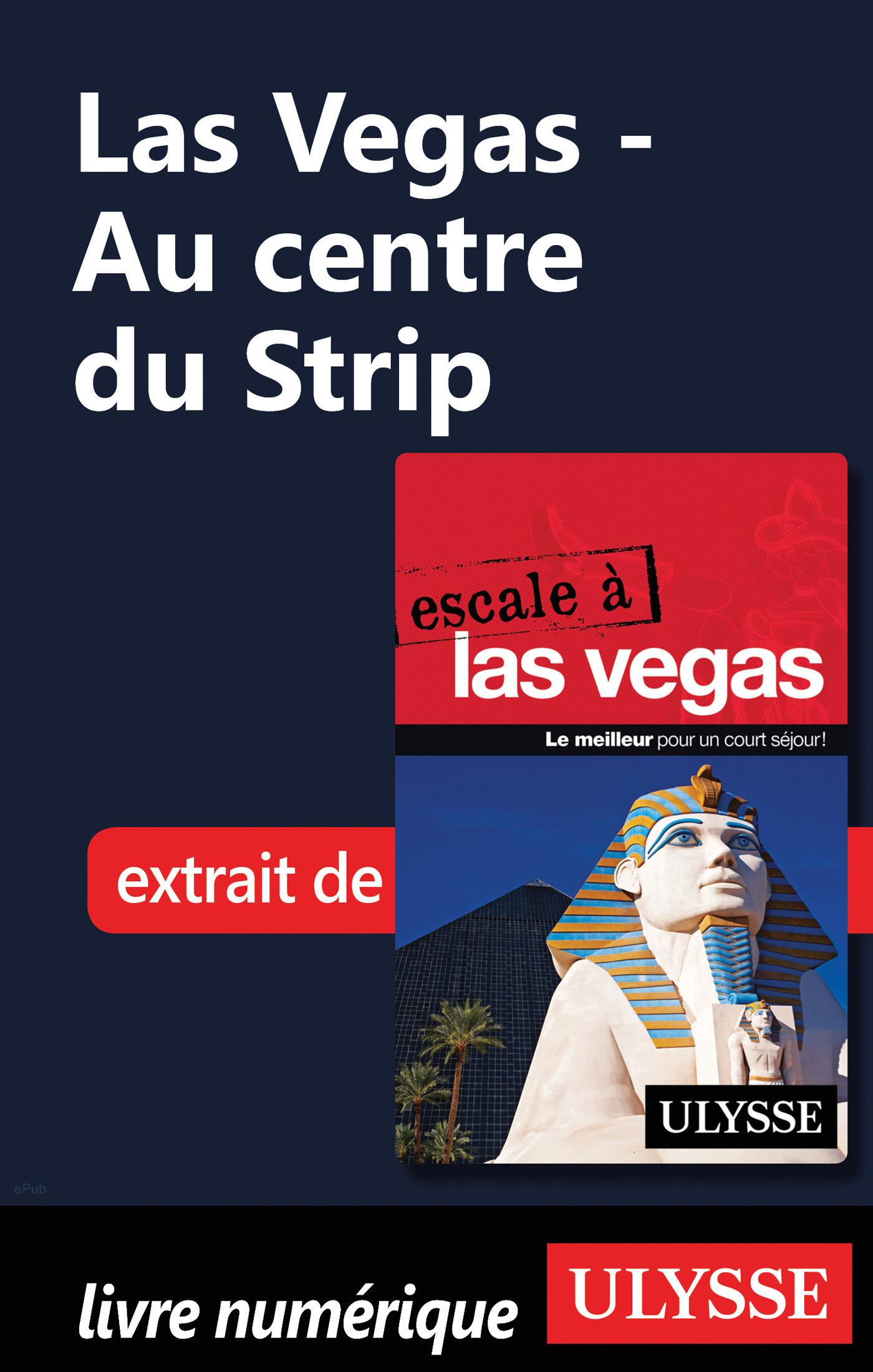 Las Vegas - Au centre du Strip