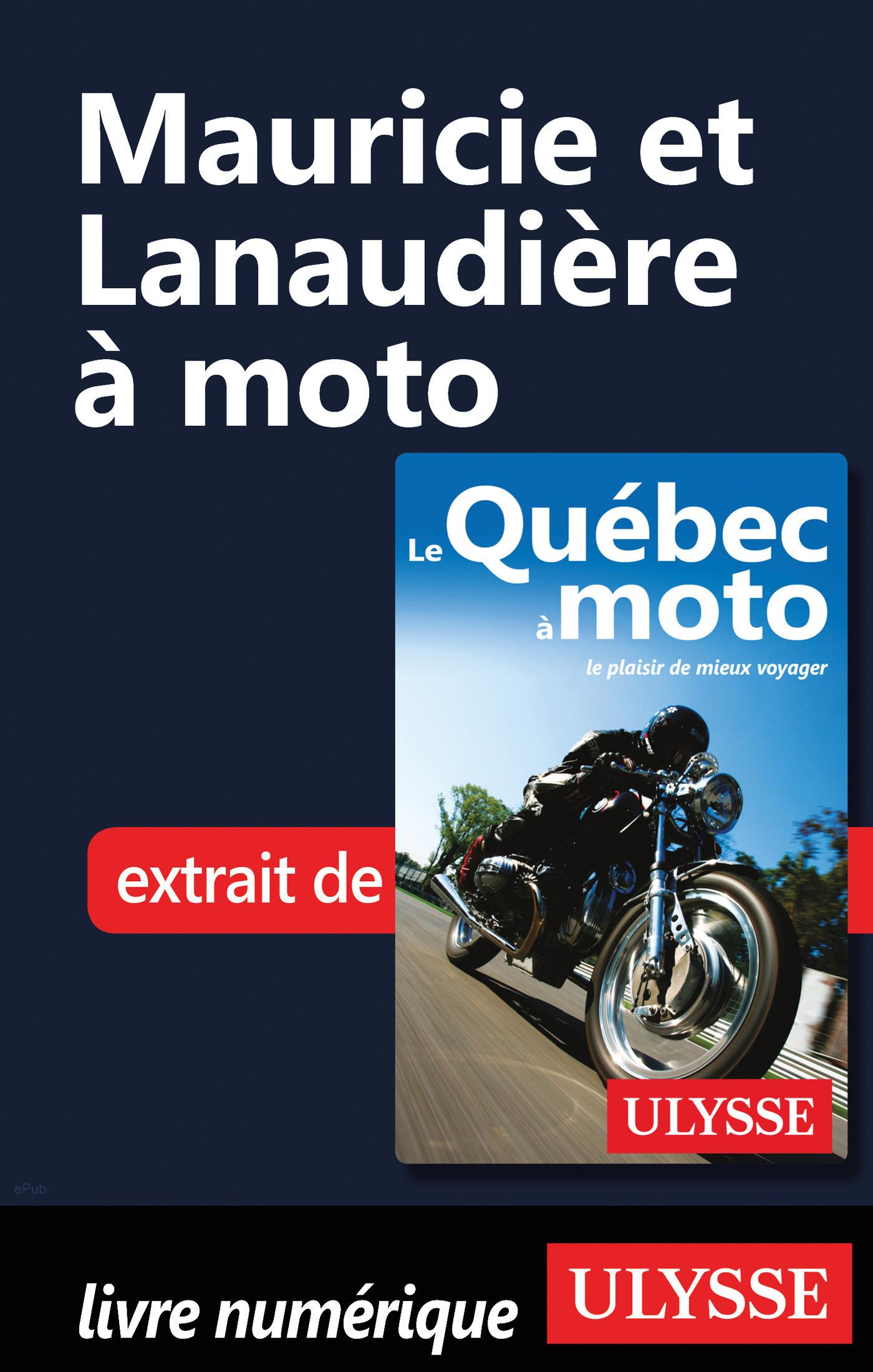 Mauricie et Lanaudière à moto (ebook)